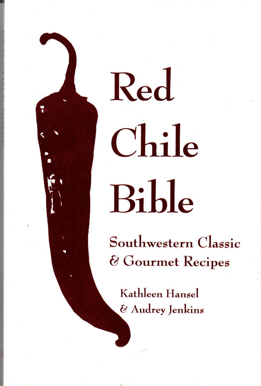 Image for Red Chile Bible Southwestern Classic & Gourmet Recipes