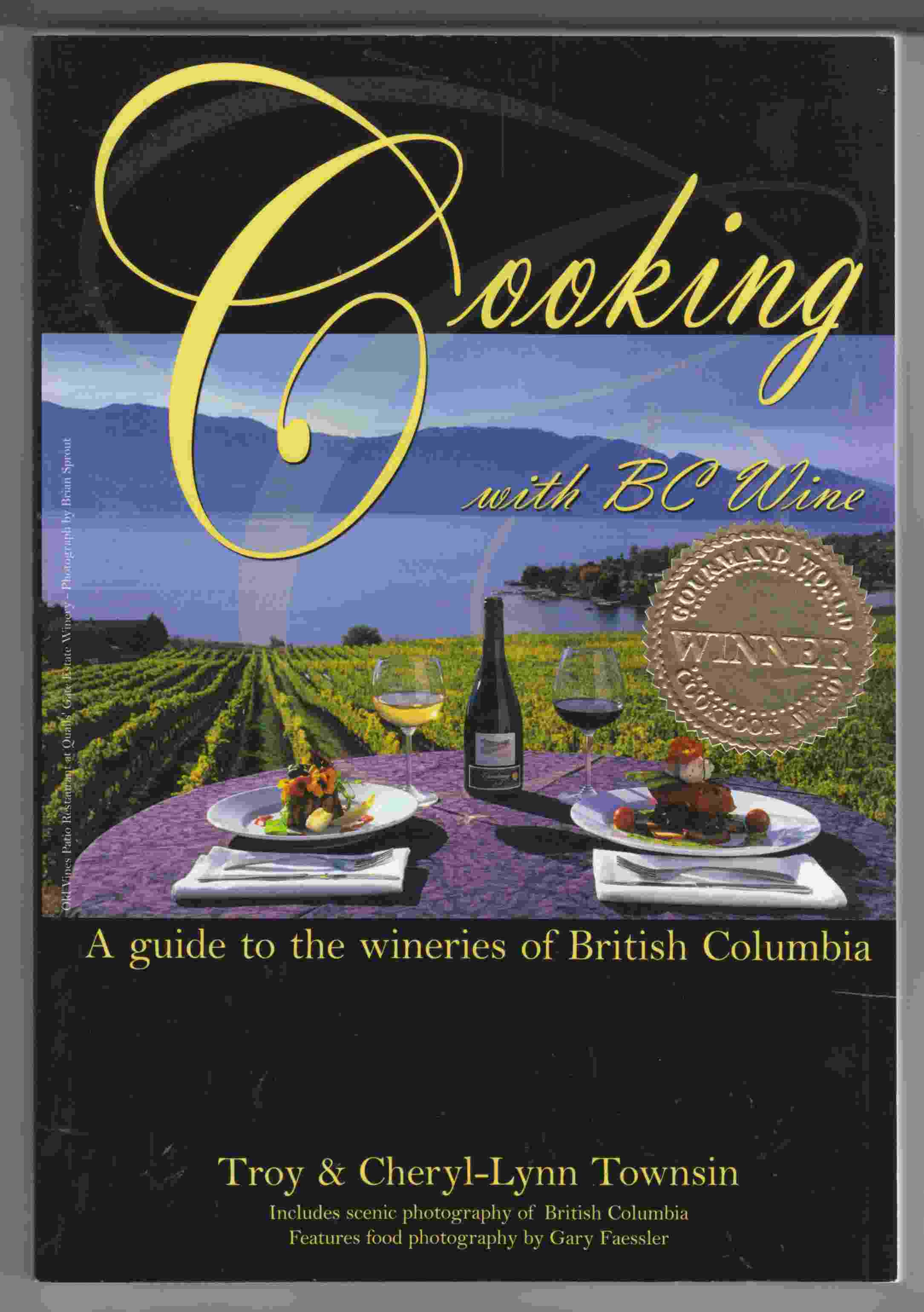 Image for Cooking with BC Wine A Guide to the Wineries of British Columbia