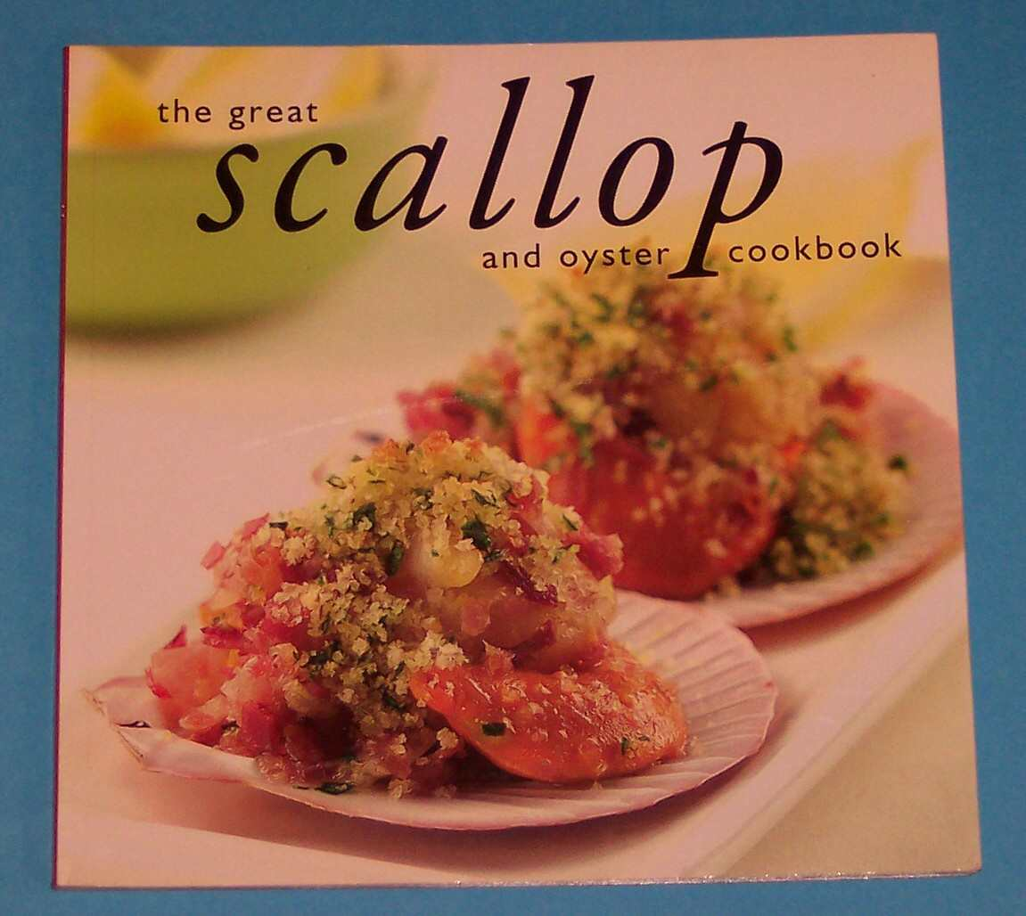 Image for The Great Scallop and Oyster Cookbook