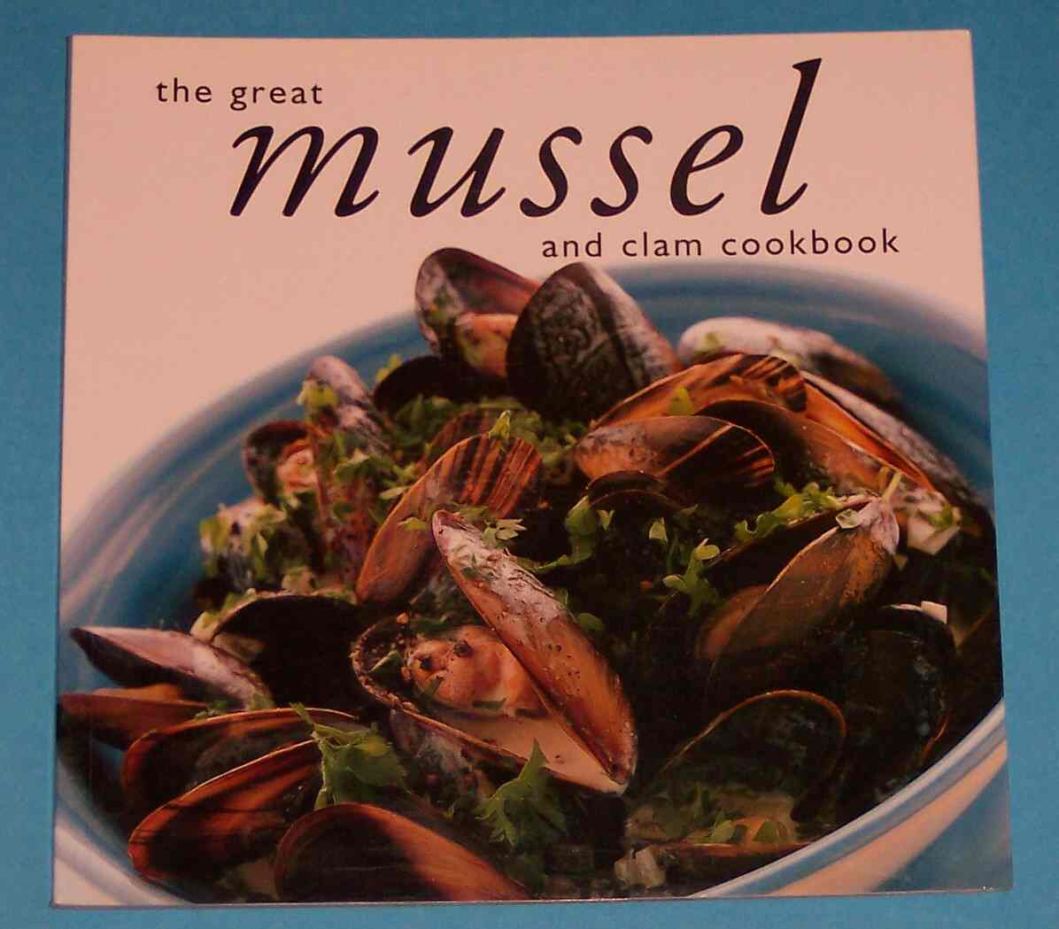 Image for The Great Mussel and Clam Cookbook