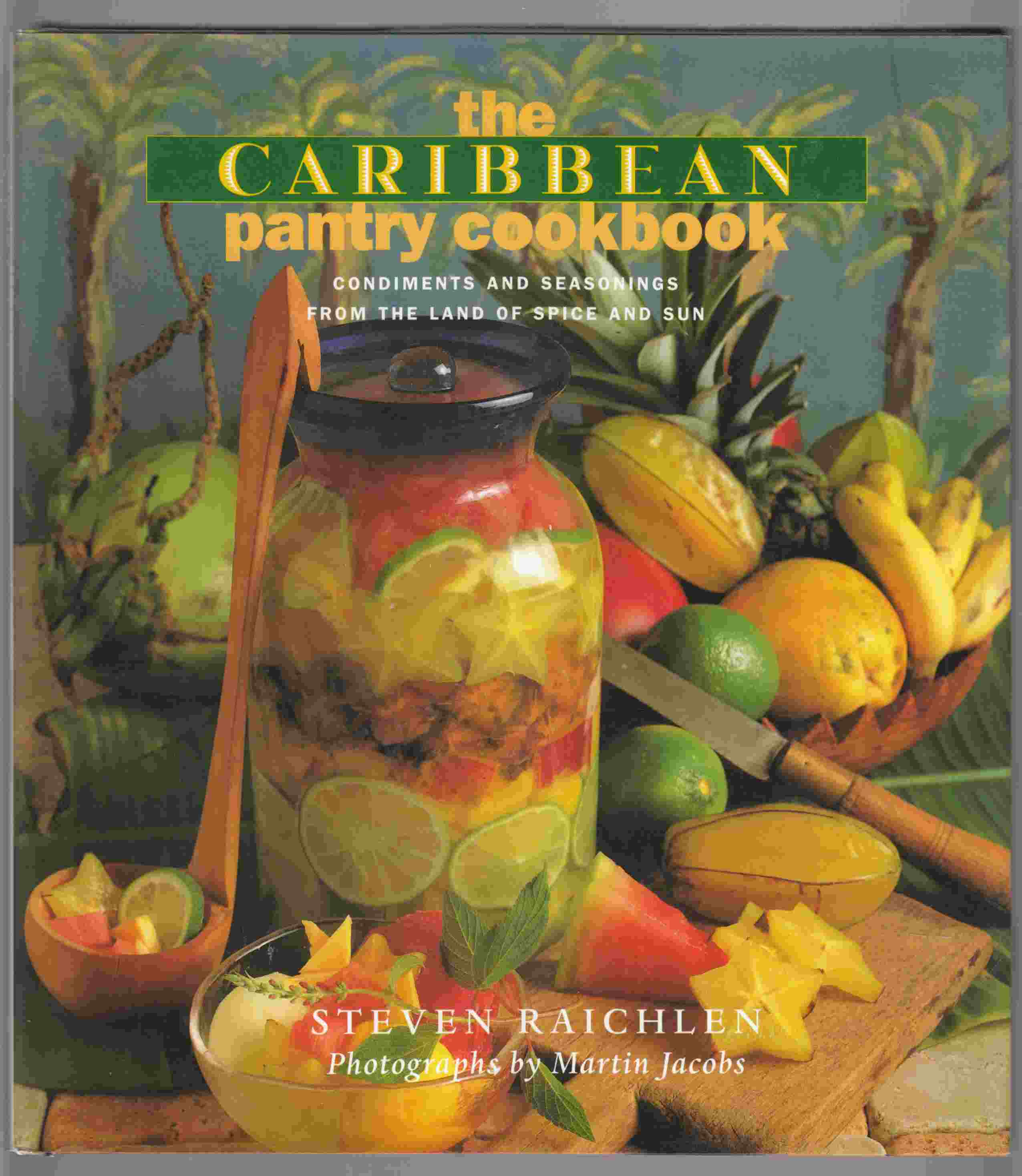 Image for The Caribbean Pantry Cookbook Condiments and Seasonings from the Land of Spice and Sun