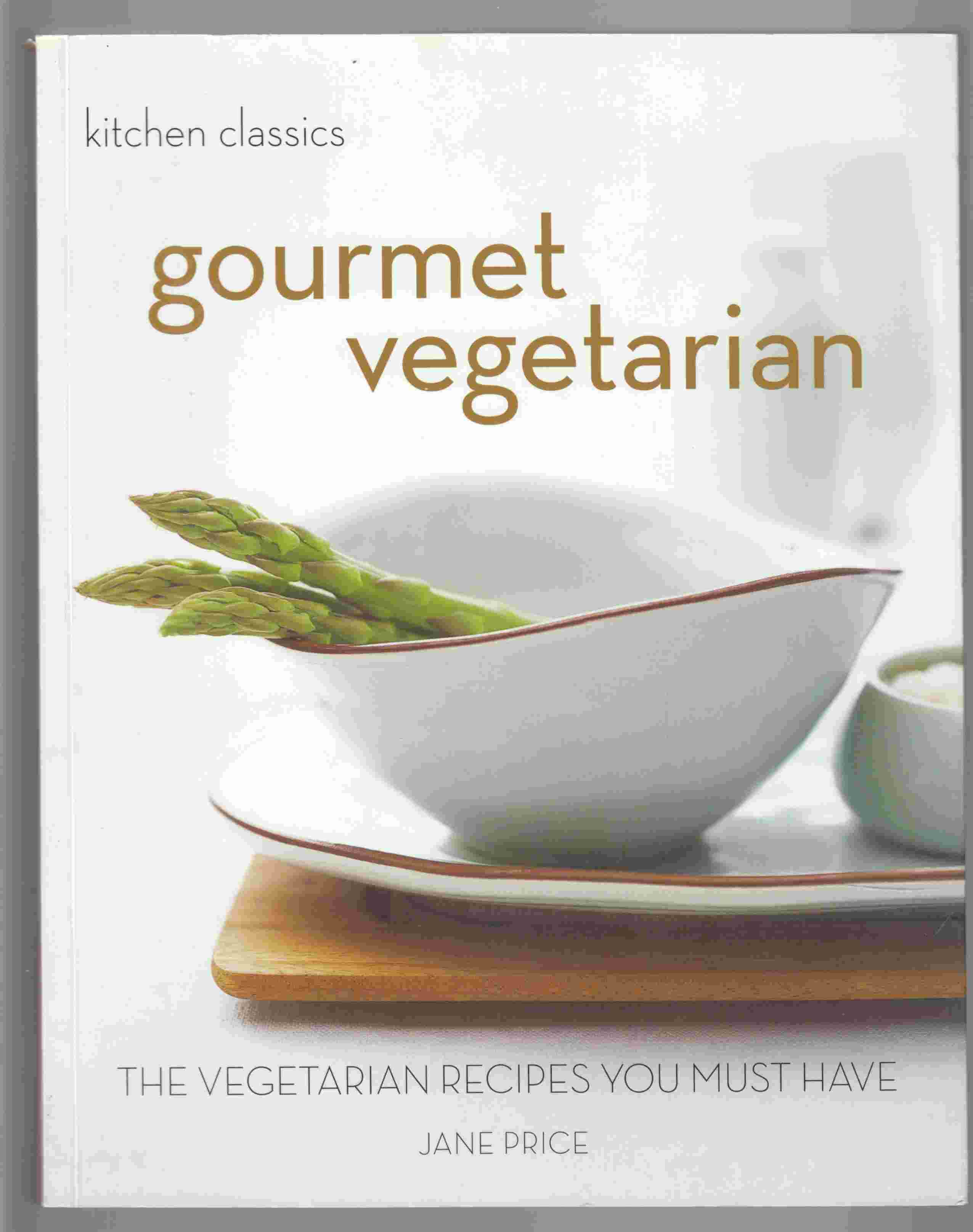 Image for Gourmet Vegetarian The Vegetarian Recipes You Must Have