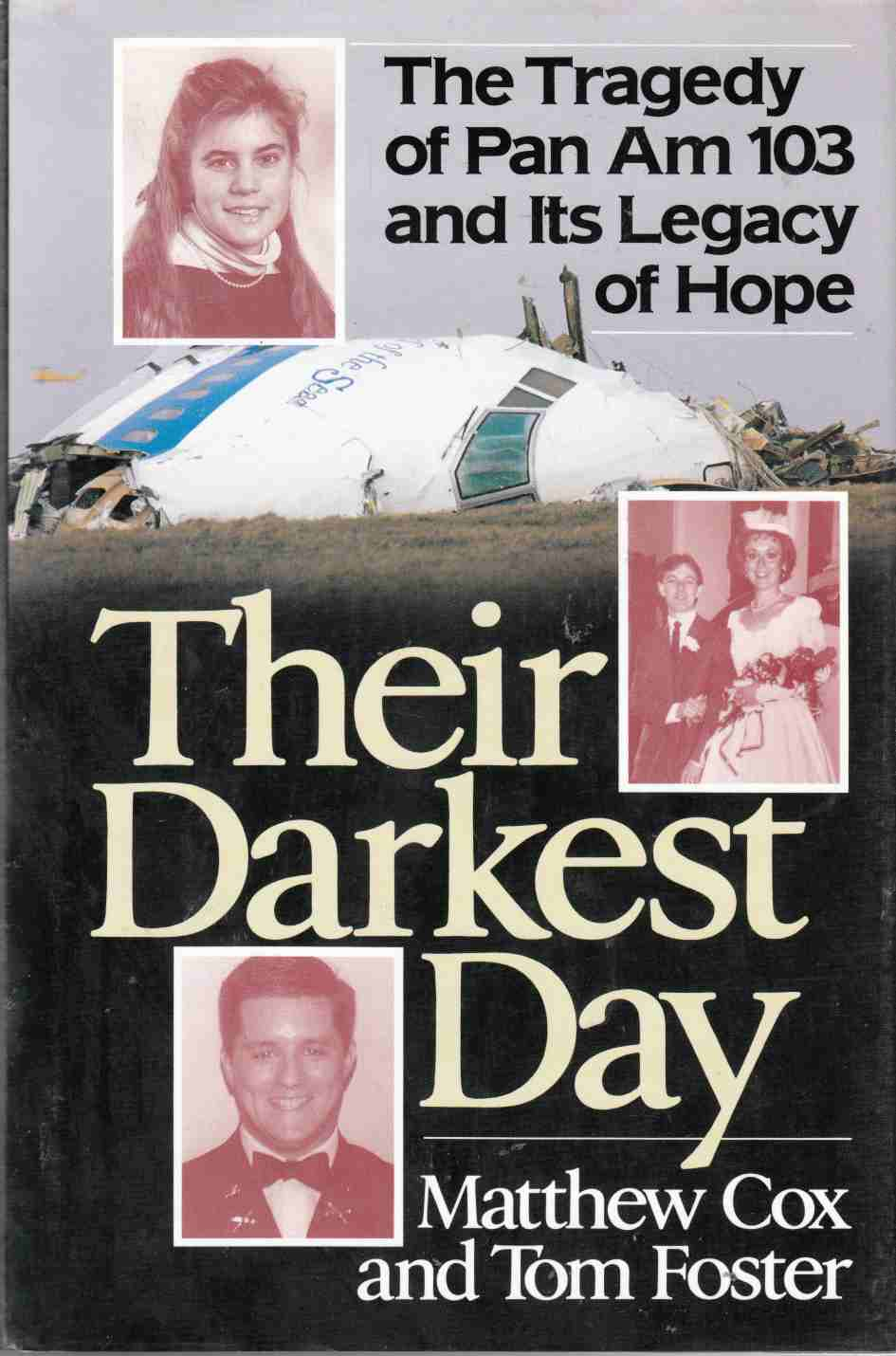 Image for Their Darkest Day: The Tragedy of Pan Am 103 and Its Legacy of Hope
