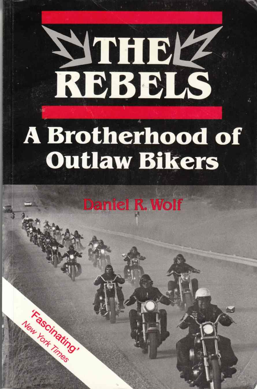 Image for The Rebels: A Brotherhood of Outlaw Bikers
