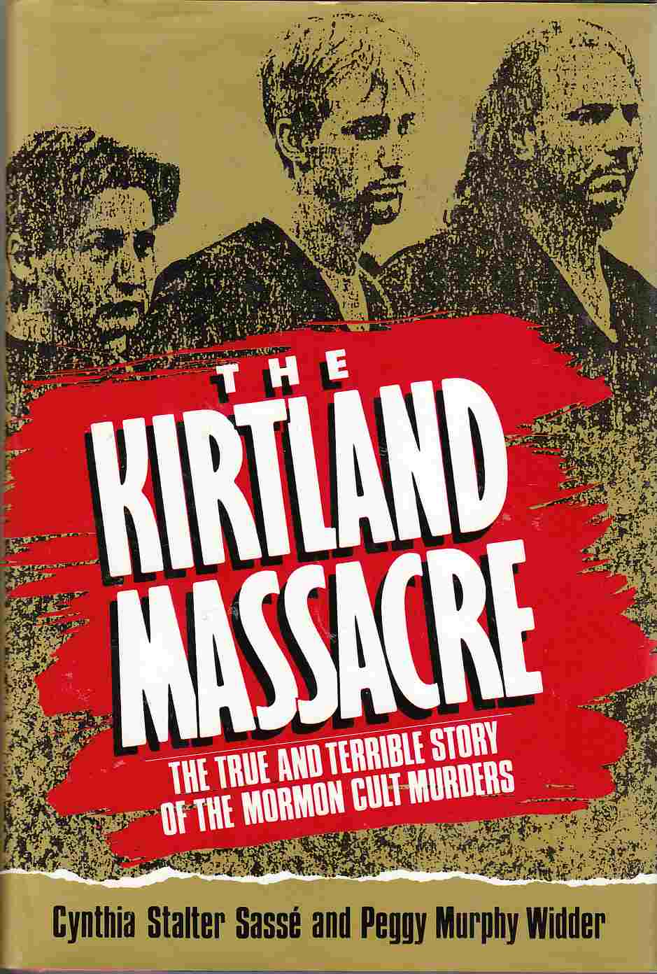 Image for The Kirtland Massacre The True and Terrible Story of the Mormon Cult Murders