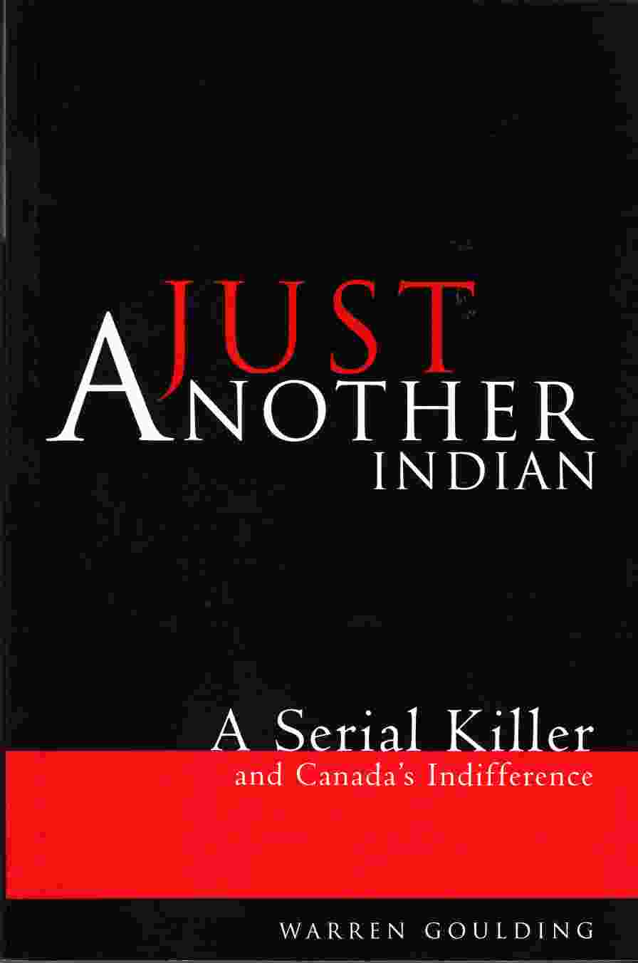 Image for Just Another Indian:  A Serial Killer and Canada's Indifference