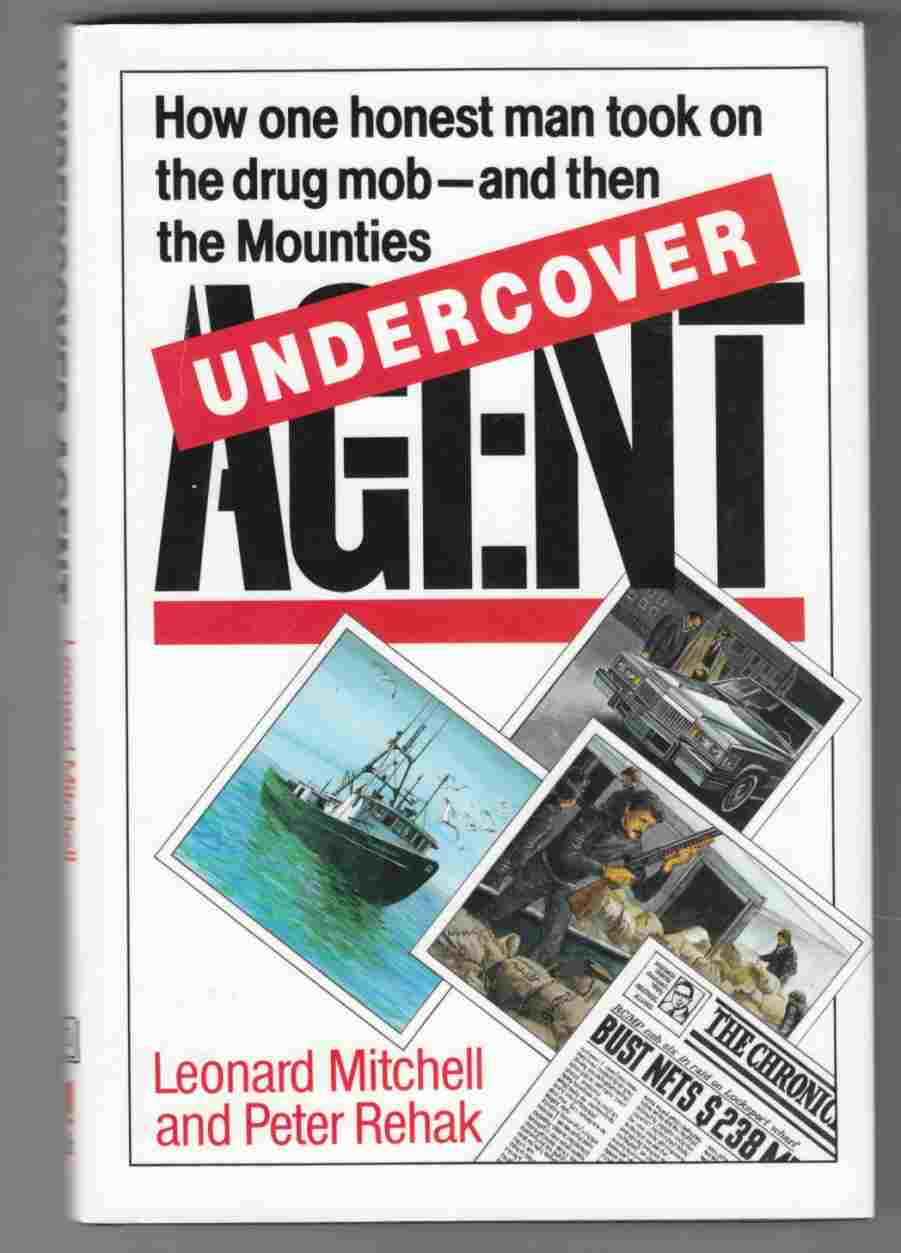 Image for Undercover Agent How One Honest Man Took on the Drug Mob ... and Then the Mounties