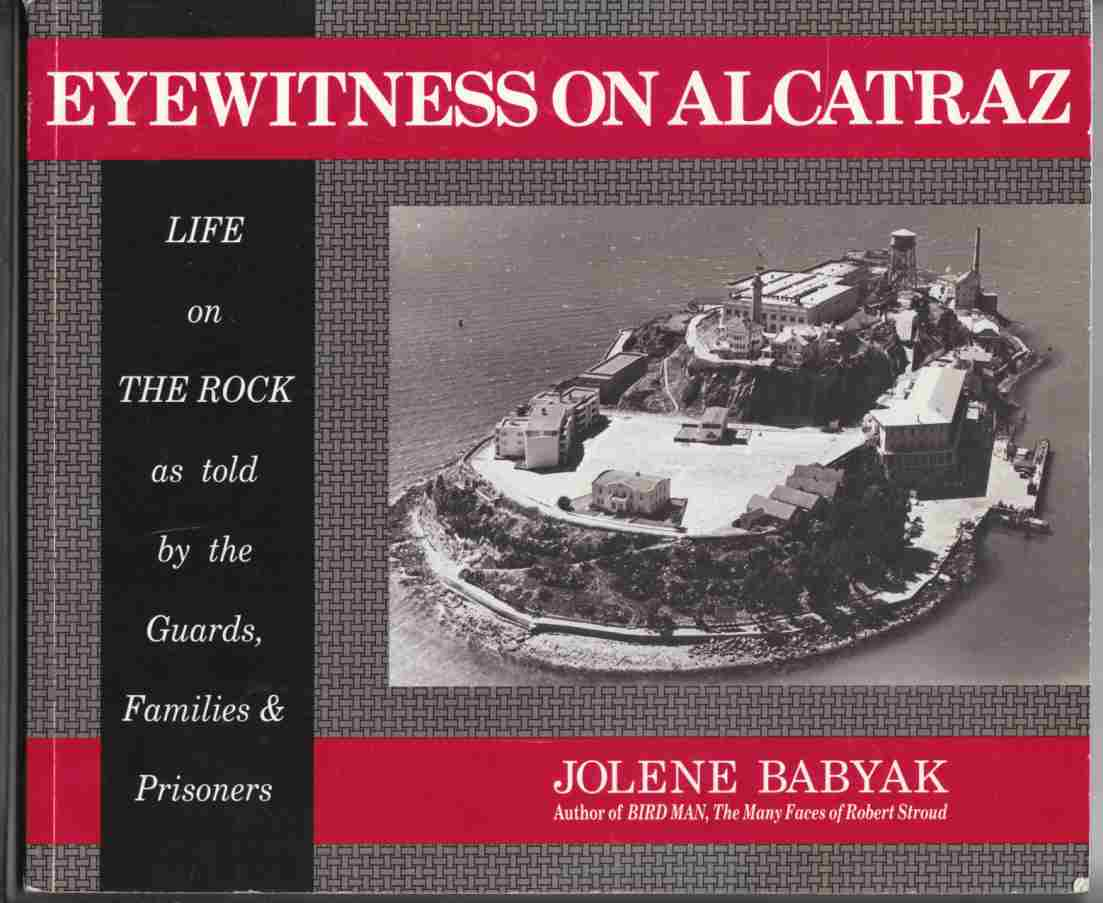 Image for Eyewitness on Alcatraz Life on the Rock As Told by the Guards, Families, and Prisoners