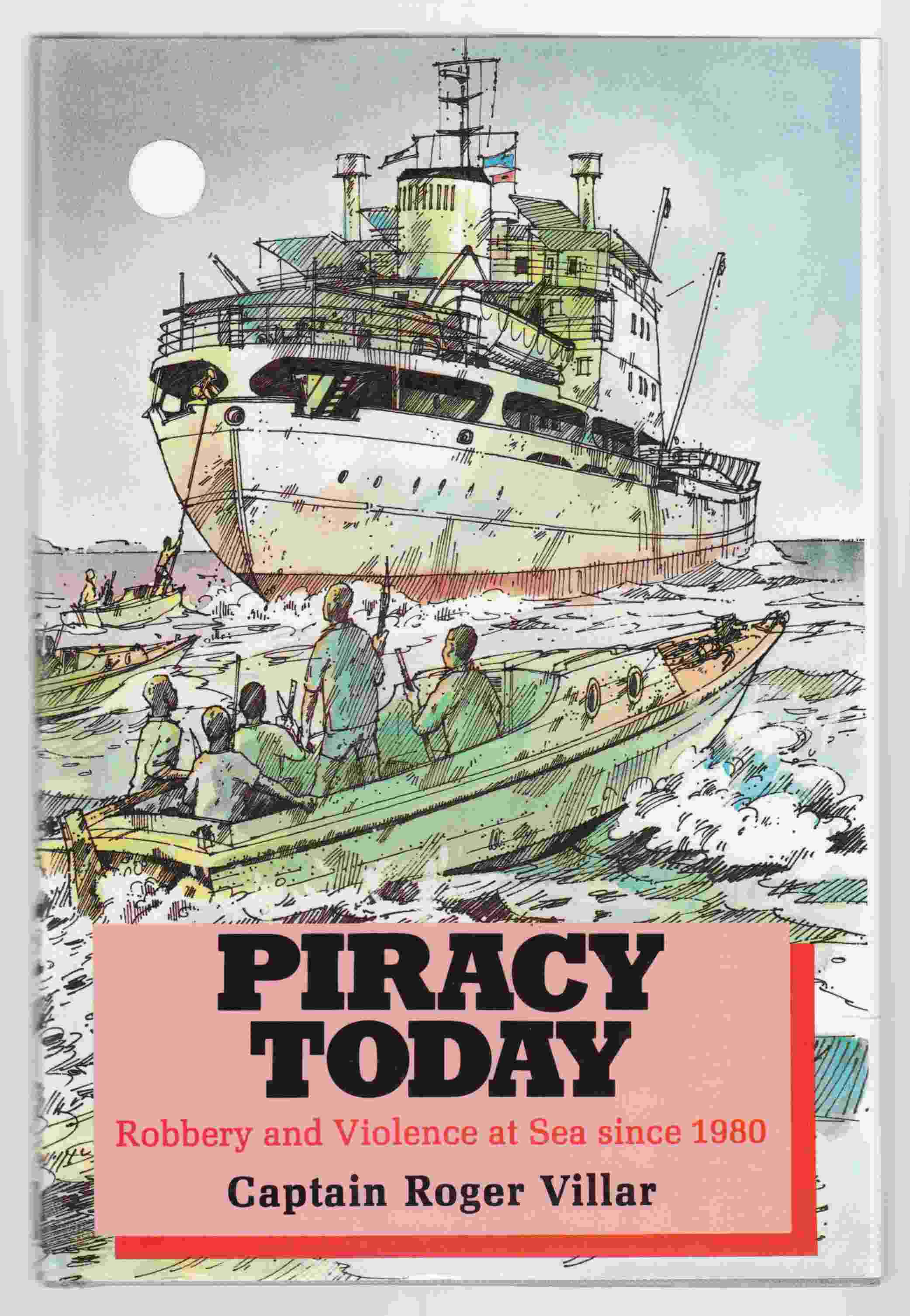 Image for Piracy Today Robbery and Violence At Sea Since 1980