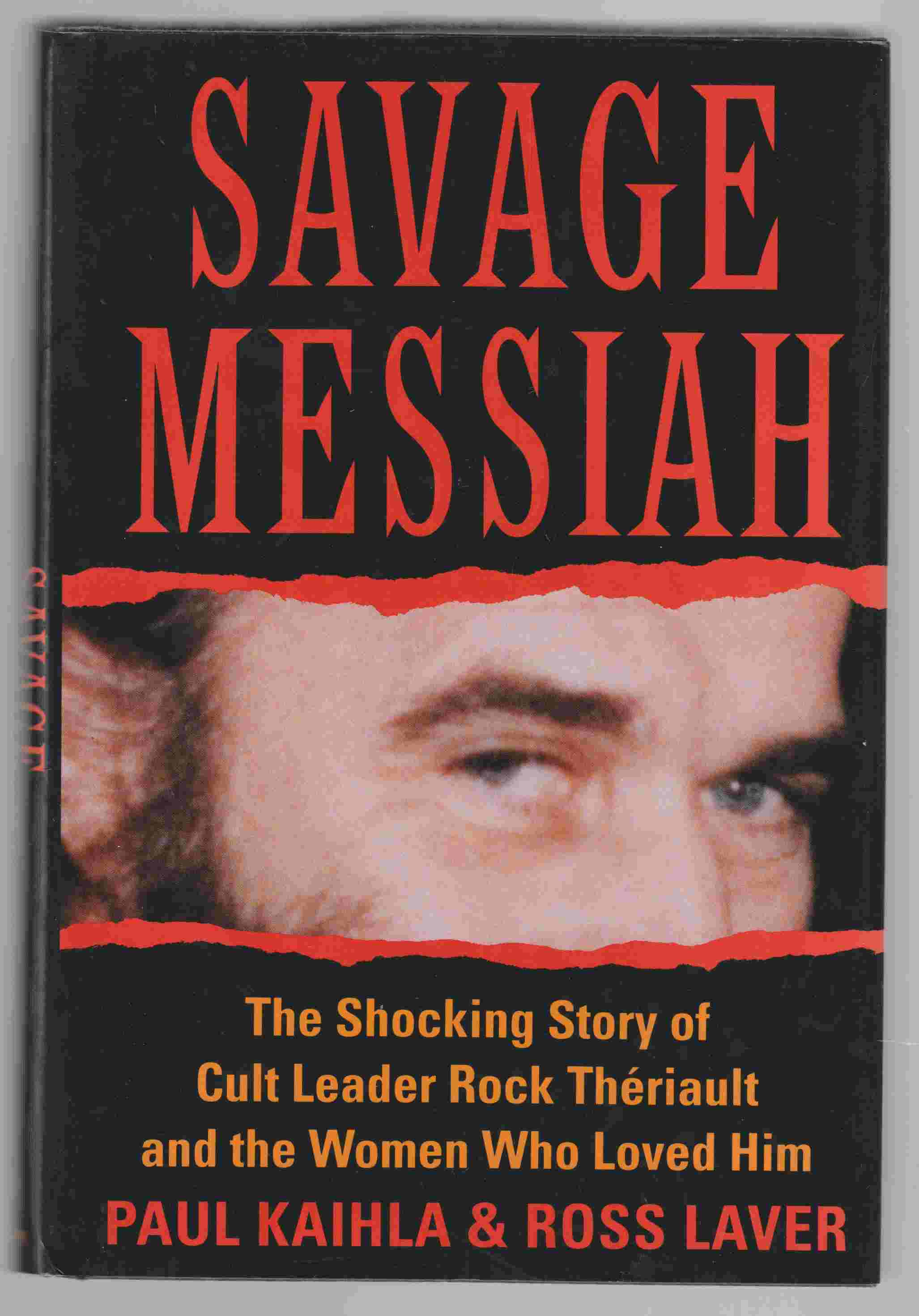Image for Savage Messiah The Shocking Story of Cult Leader Rock Theriault and the Women Who Loved Him
