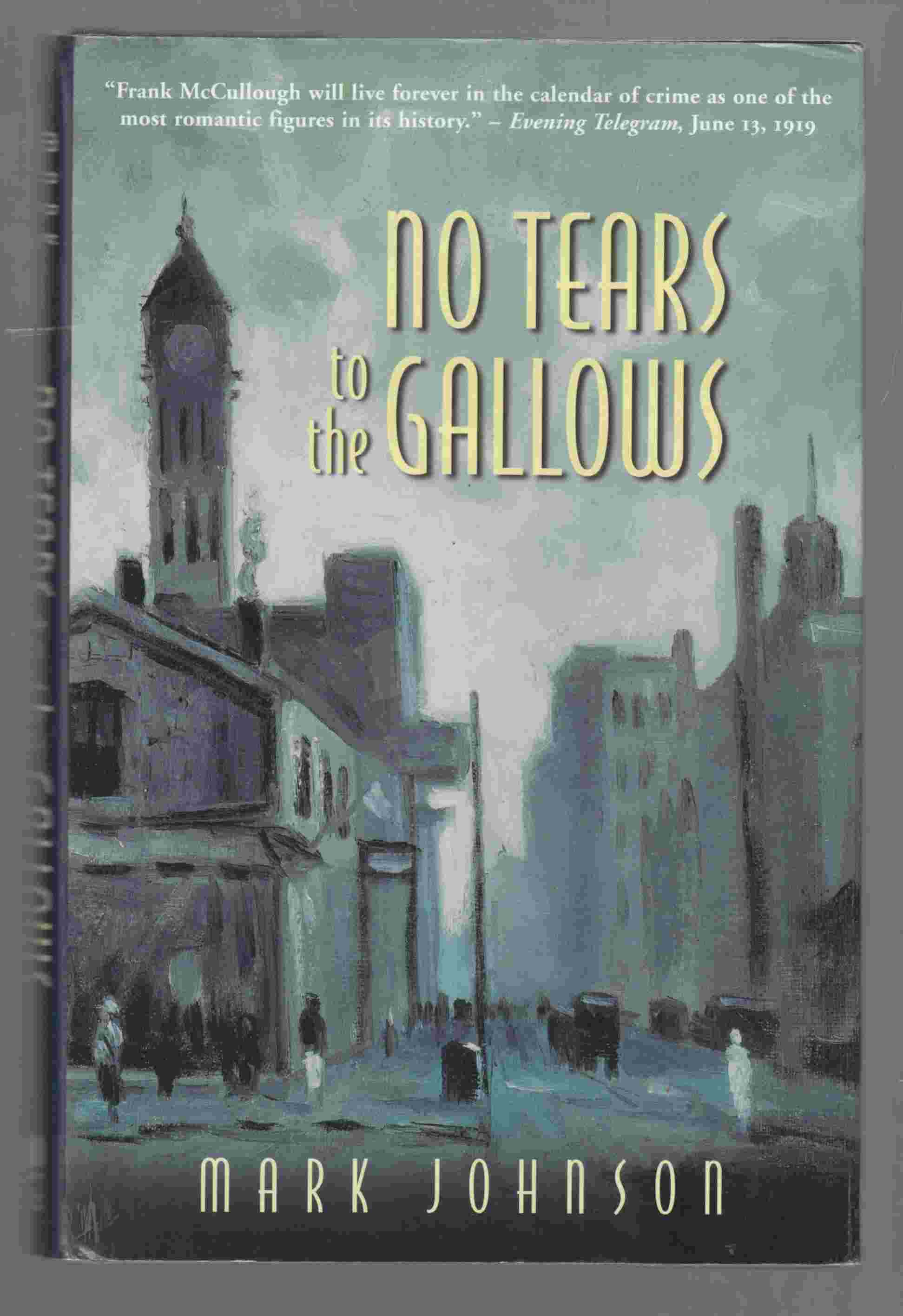 Image for No Tears to the Gallows The Strange Case of Frank McCullough