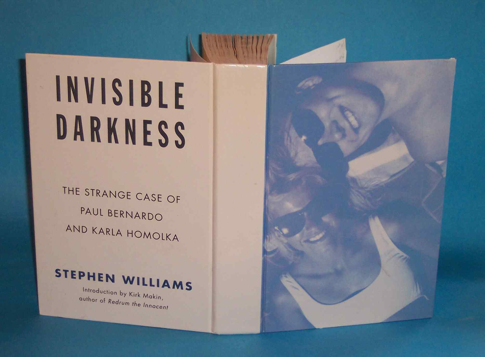 Image for Invisible Darkness The Strange Case of Paul Bernardo and Carla Homolka