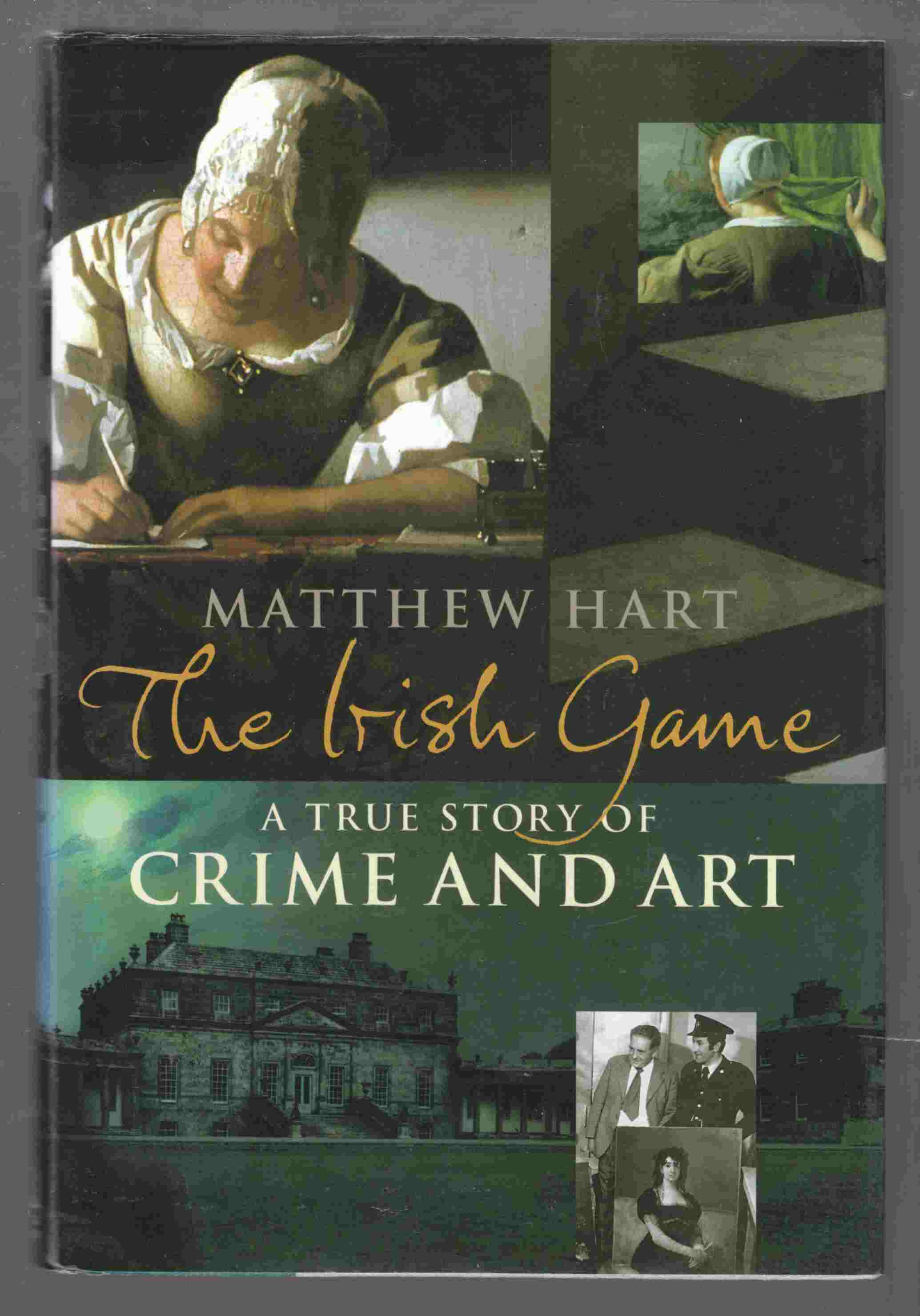 Image for The Irish Game A True Story of Crime and Art