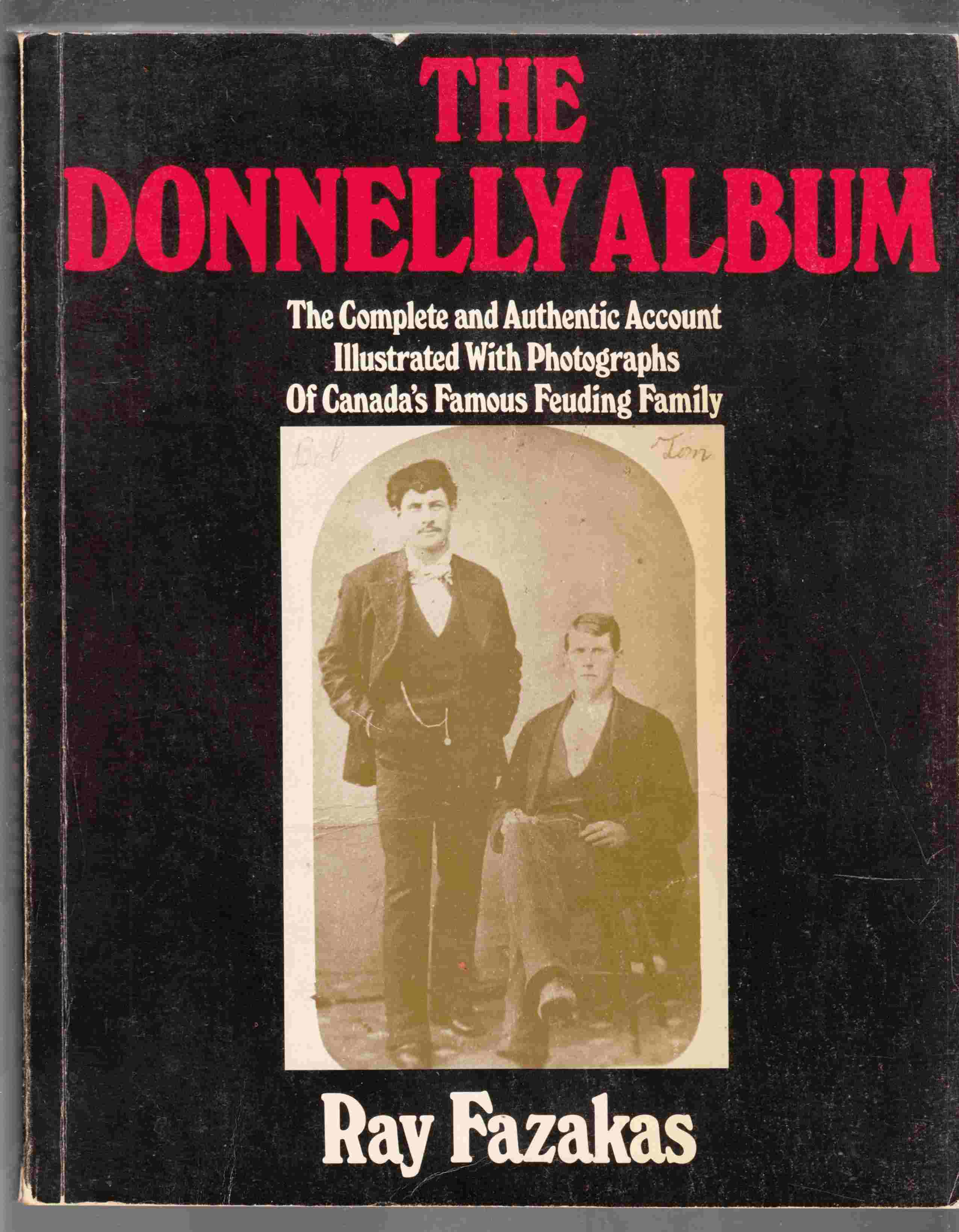 Image for The Donnelly Album A Complete and Authentic Account Illustrated with Photographs of Canada's Famous Feuding Family