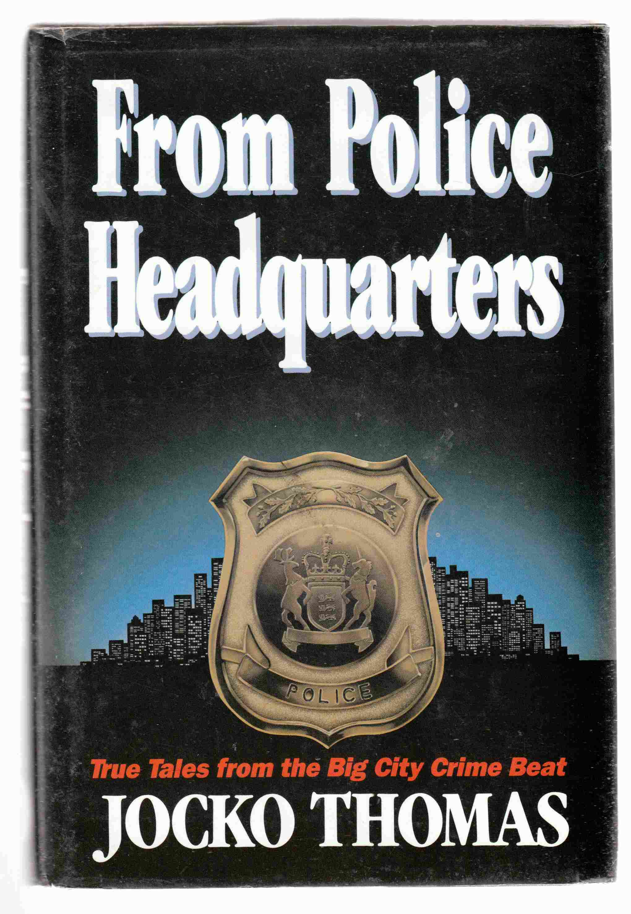 Image for From Police Headquarters True Tales from the Big City Crime Beat