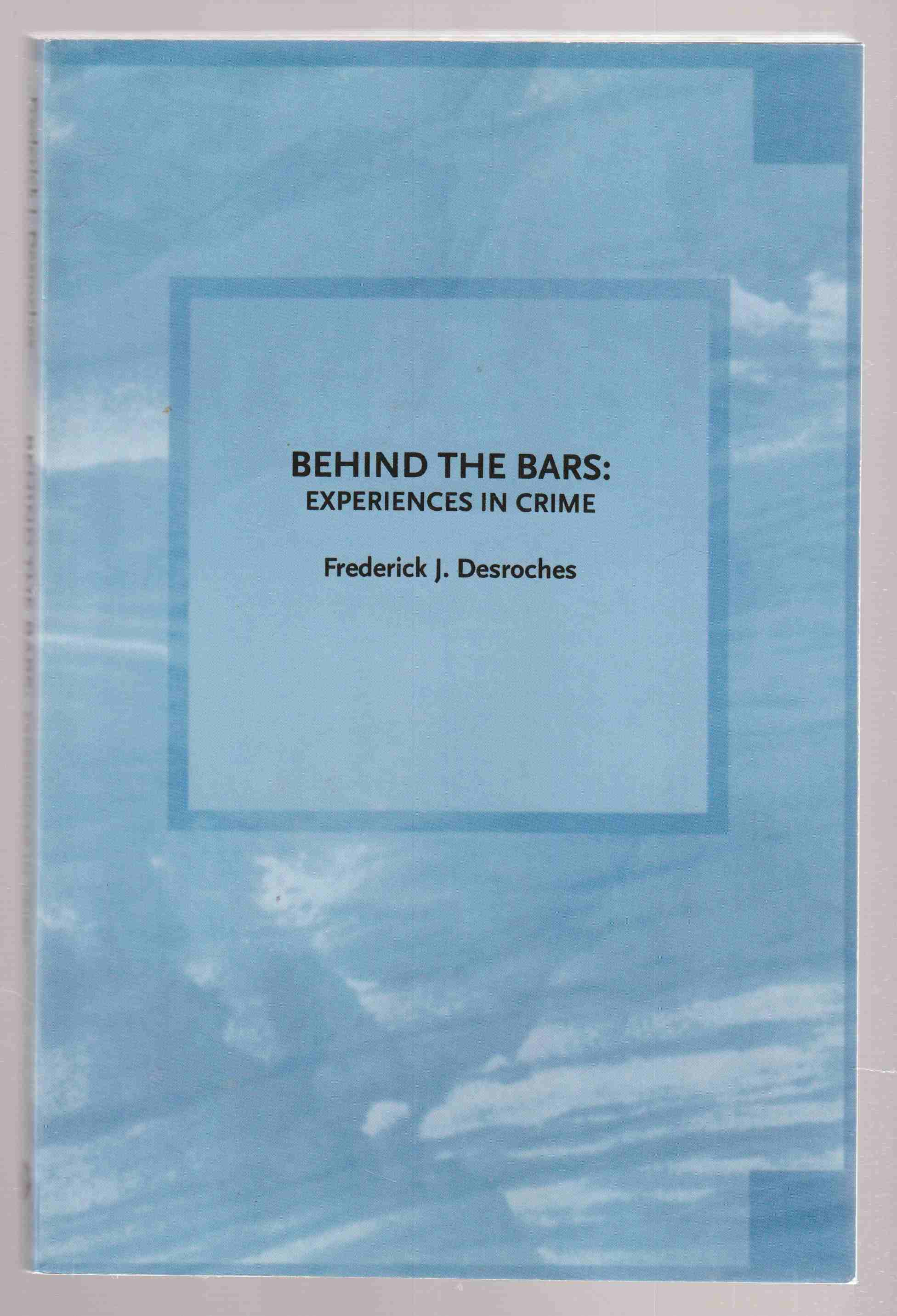 Image for Behind the Bars Experiences in Crime