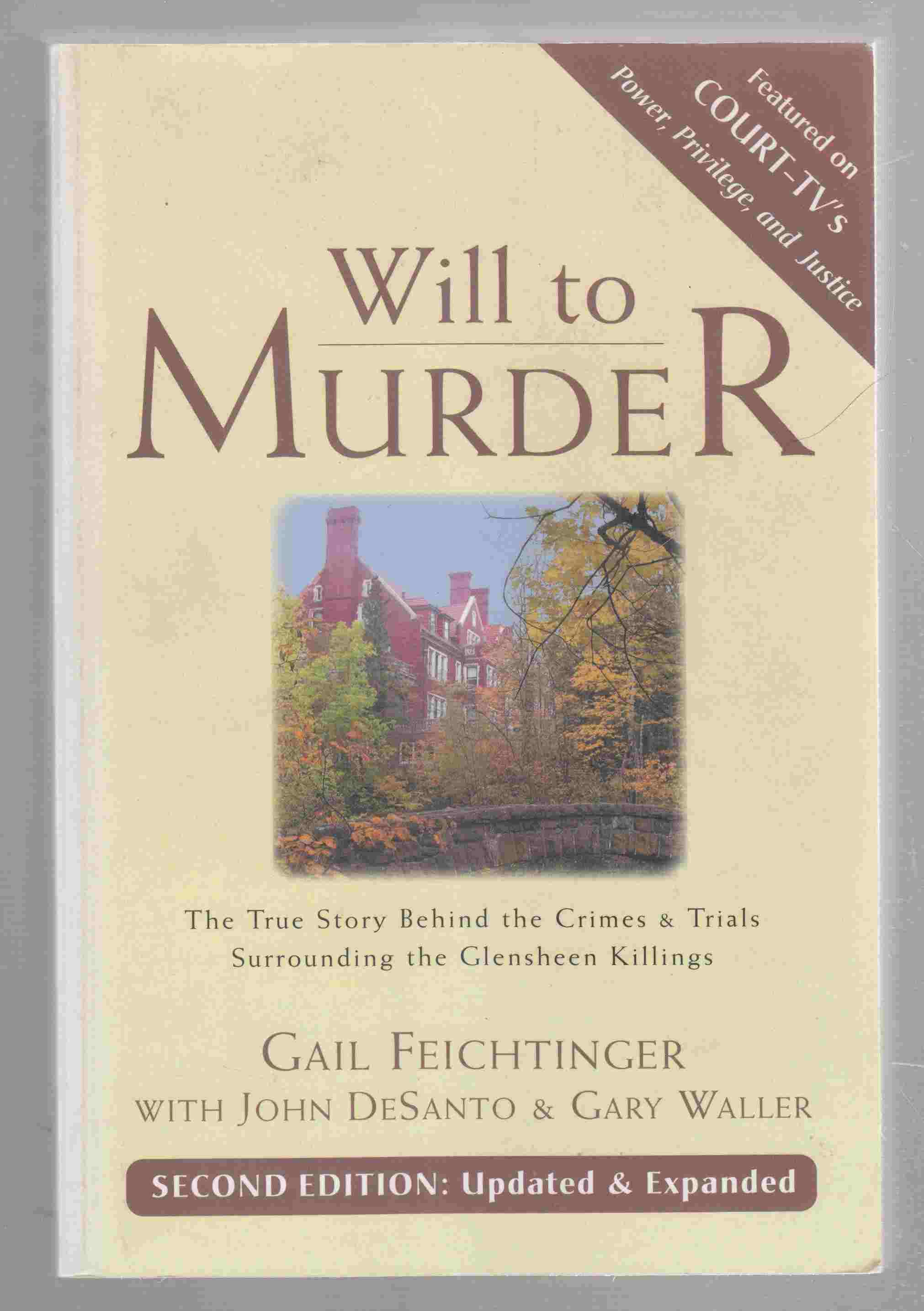 Image for Will to Murder The True Story Behind the Crimes & Trials Surrounding the Glensheen Killings
