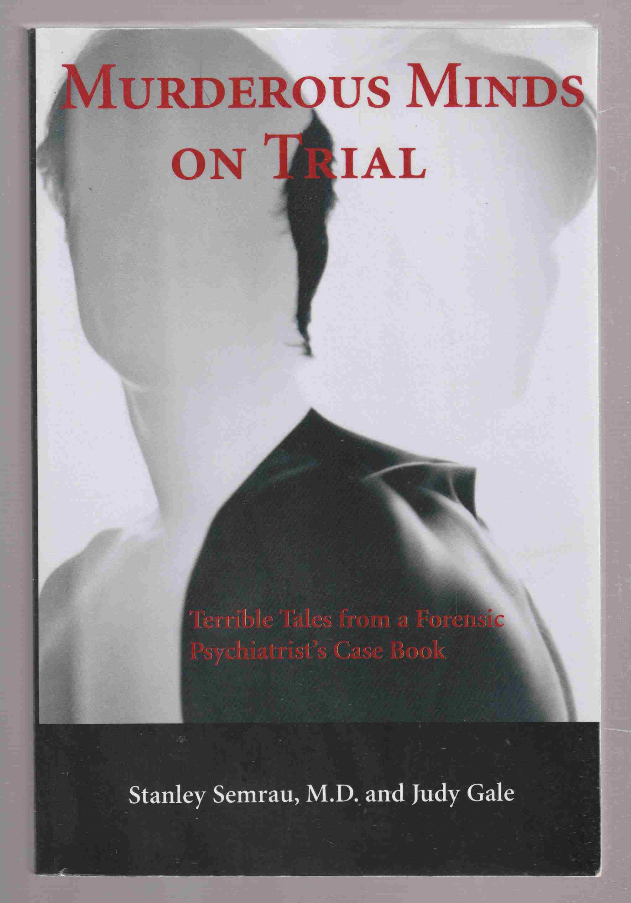 Image for Murderous Minds on Trial Terrible Tales from a Forensic Psychiatrist's Casebook