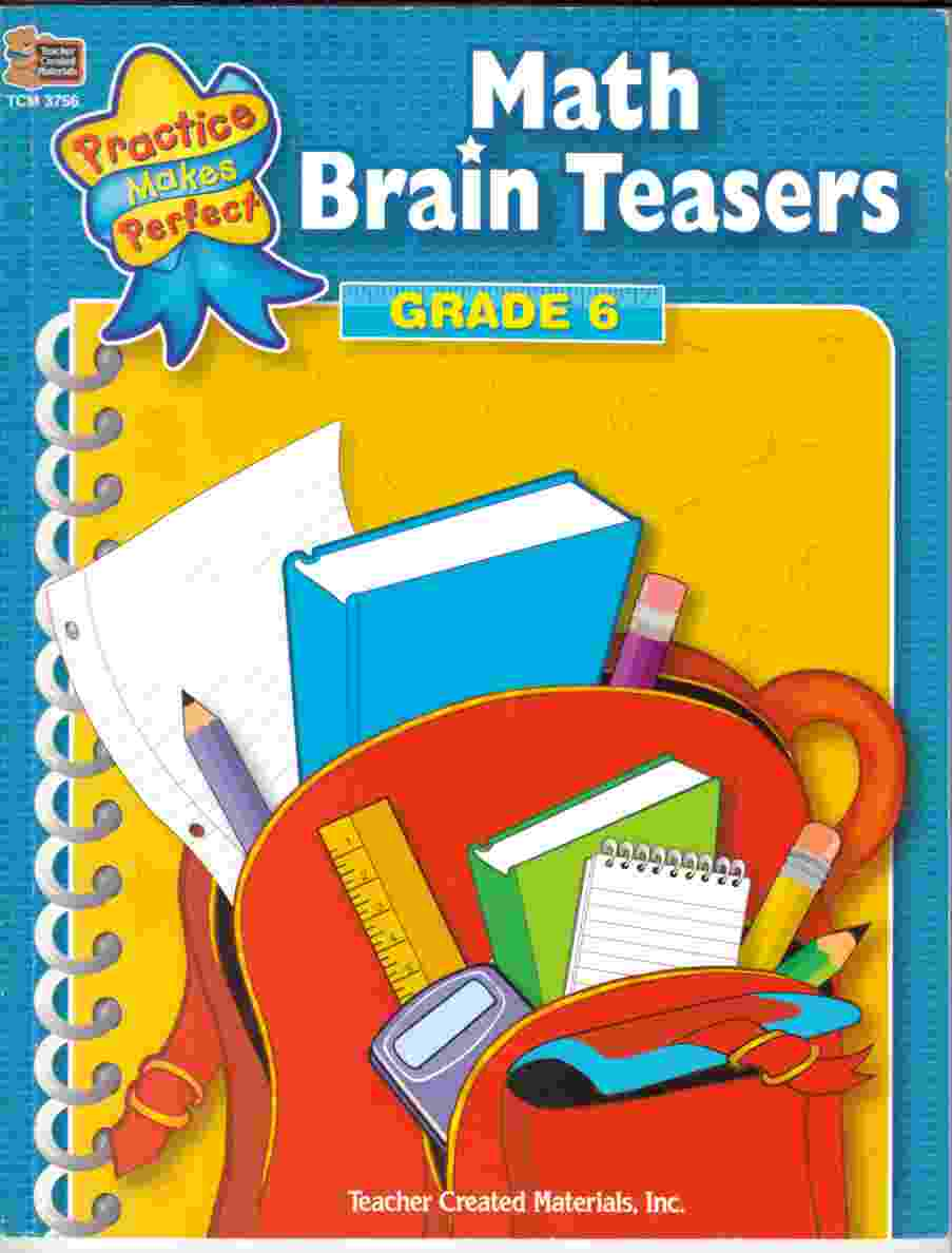 Practice Makes Perfect: Math Brain Teasers Grade Six