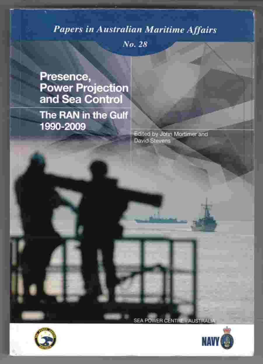 Image for Presence, Power Projection and Sea Control The RAN in the Gulf 1990-2009
