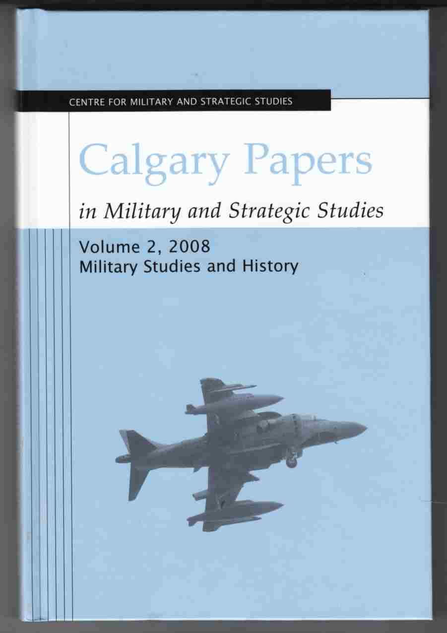 Image for Calgary Papers in Military and Strategic Studies Volume 2, 2008 Military Studies and History