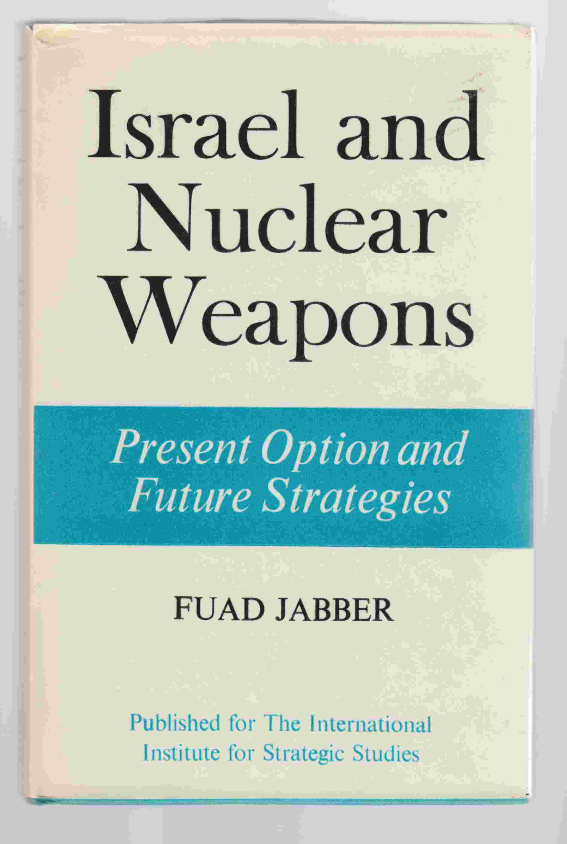 Image for Israel and Nuclear Weapons Present Option and Future Strategies