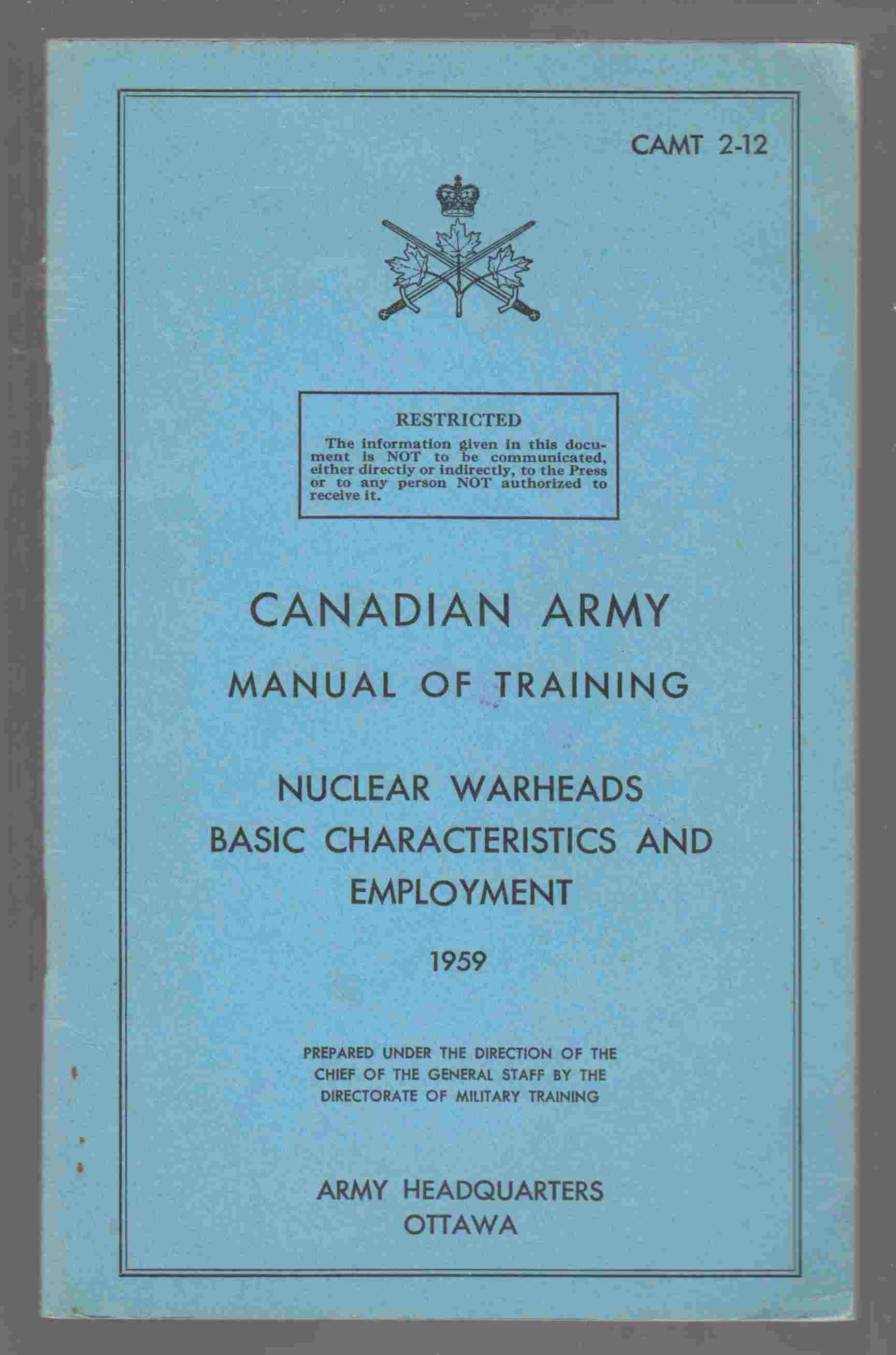 Image for Canadian Army Manual of Training Nuclear Warheads Basic Characteristics and Employment 1959