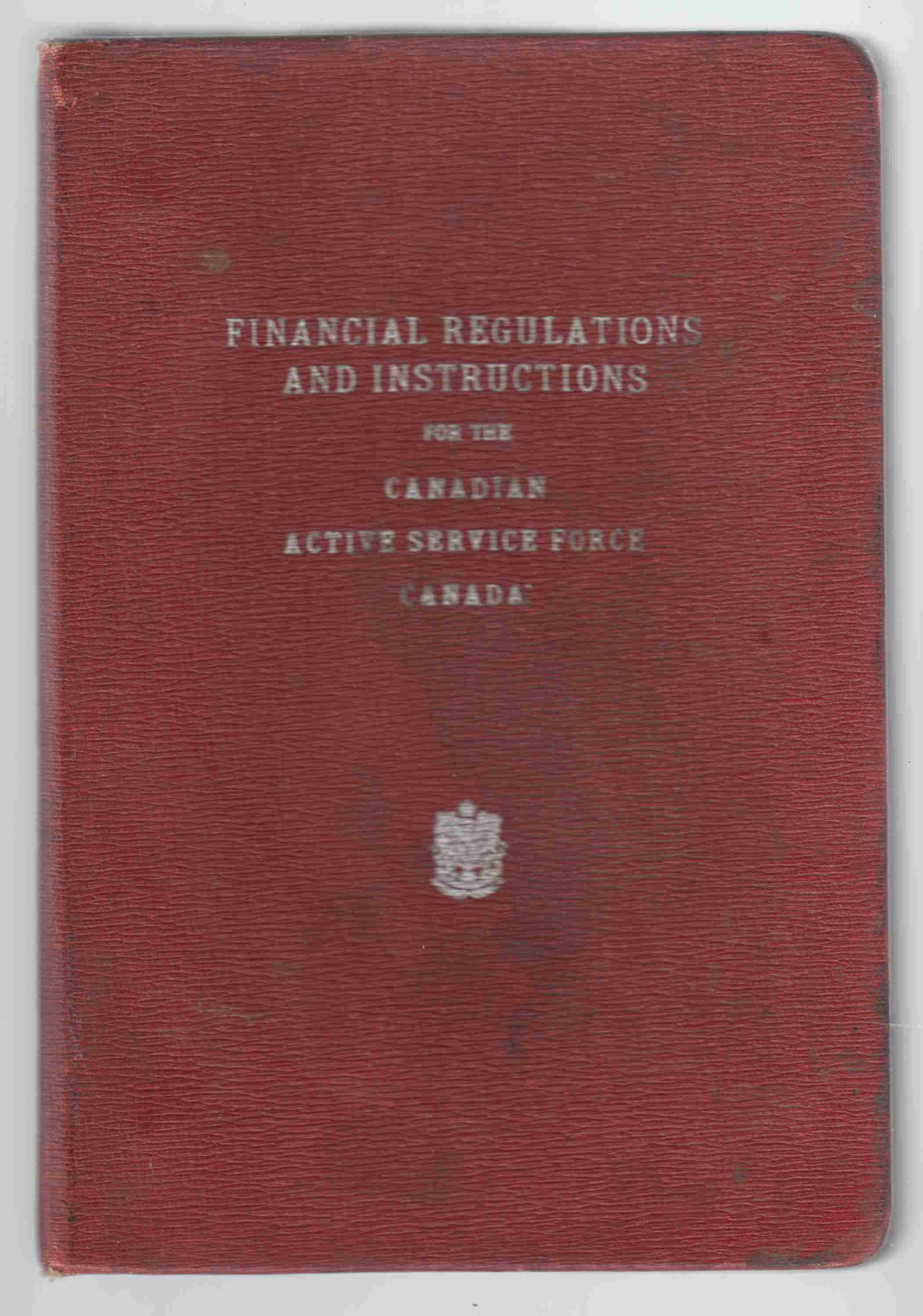 Image for Financial Regulations and Instructions for the Canadian Active Service Force (Canada)