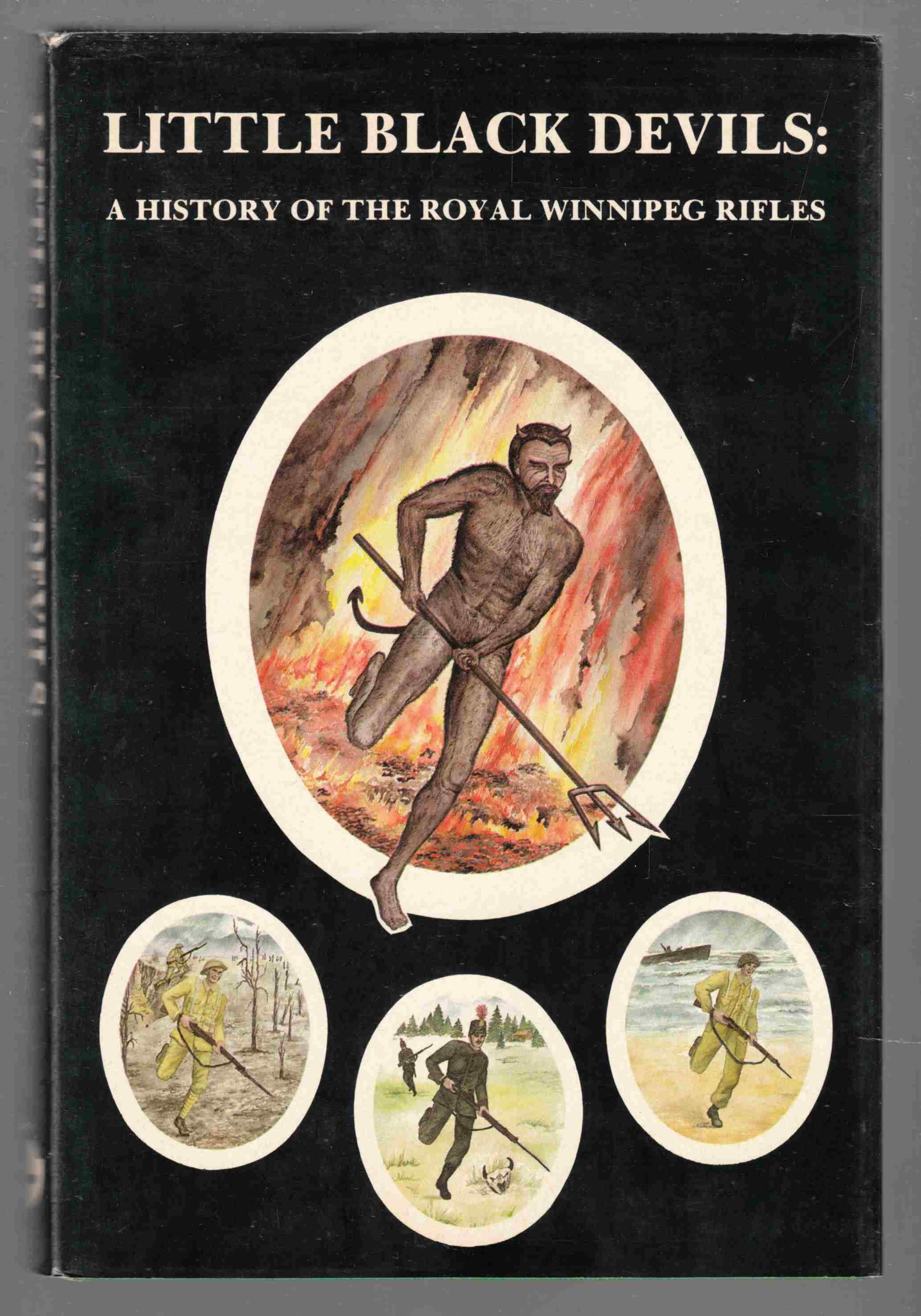 Image for Little Black Devils:  A History of the Royal Winnipeg Rifles