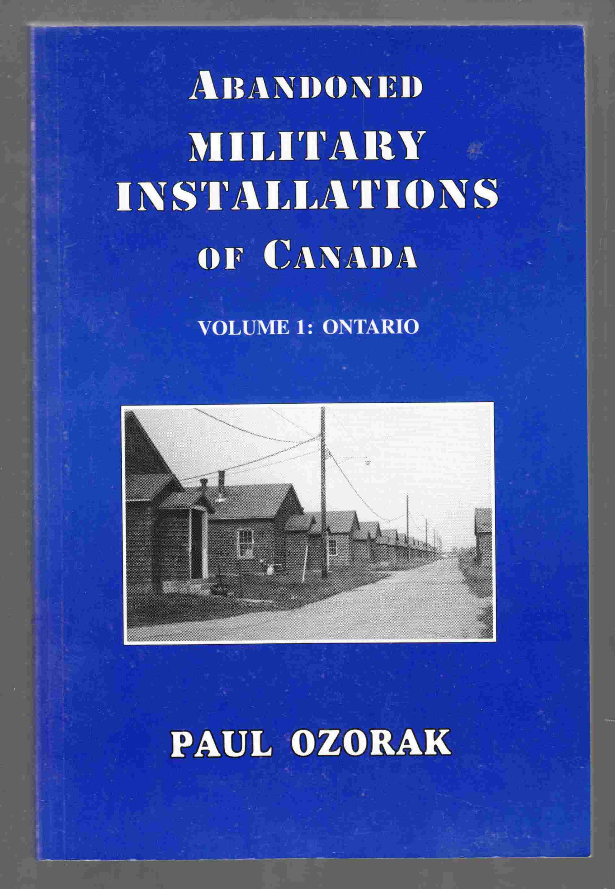 Image for Abandoned Military Installations of Canada Volume 1: Ontario