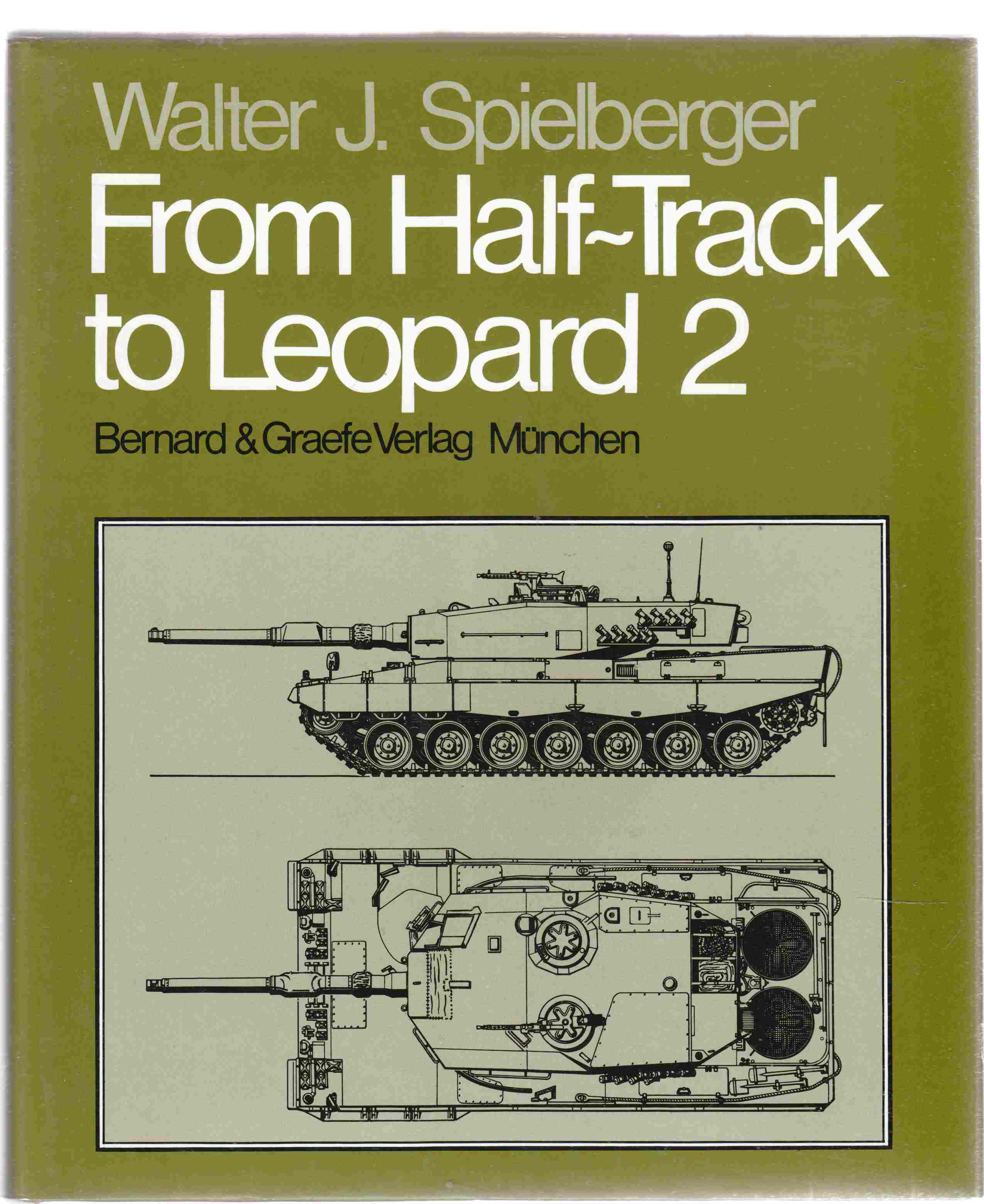 Image for From Half-Track to Leopard 2 The Complete Illustrated History of the Krauss-Maffei Ordnance Department