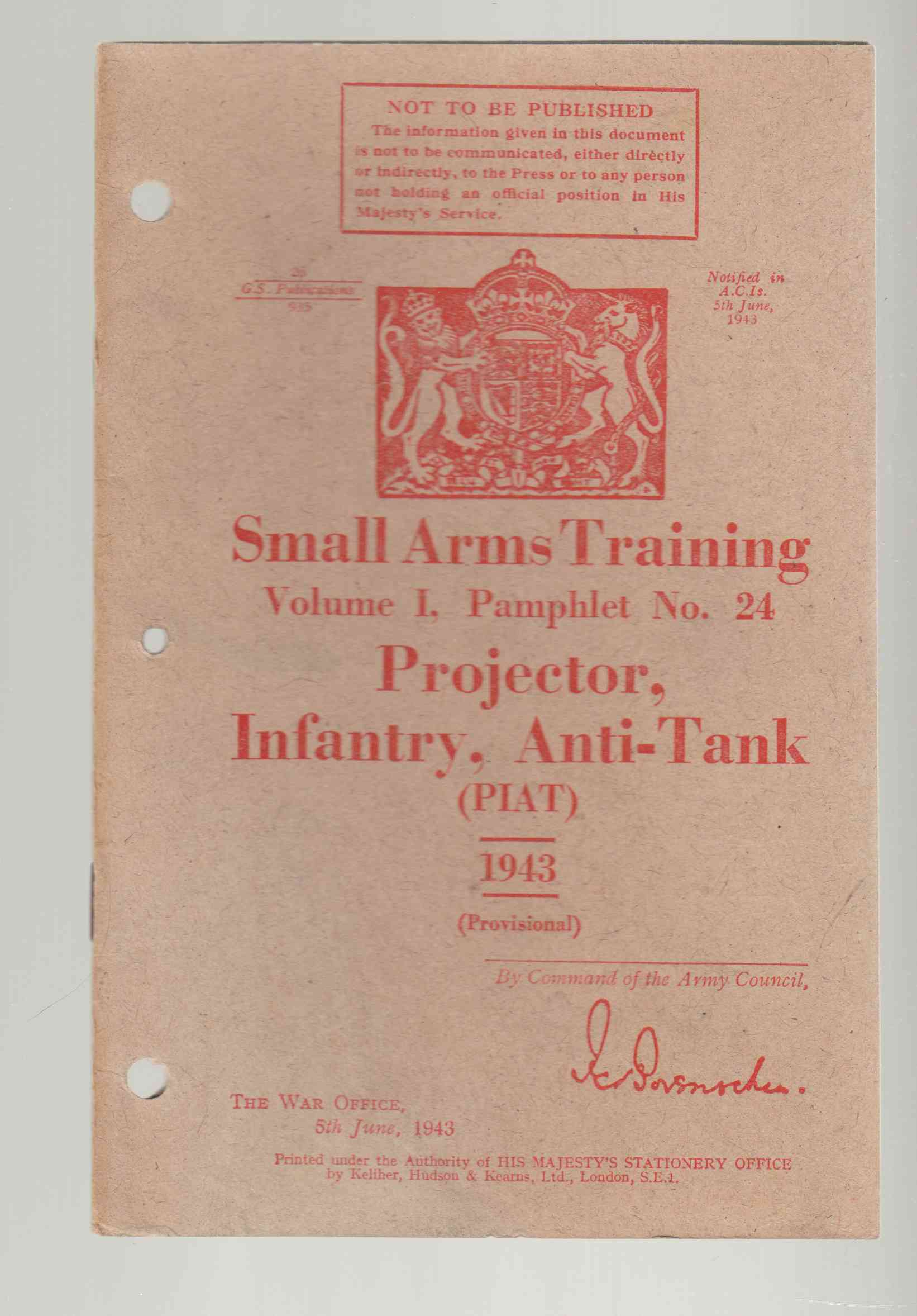 Image for Small Arms Training Volume I, Pamphlet No. 24 Projector, Infantry, Anti-Tank (PIAT) 1943 (Provisional)