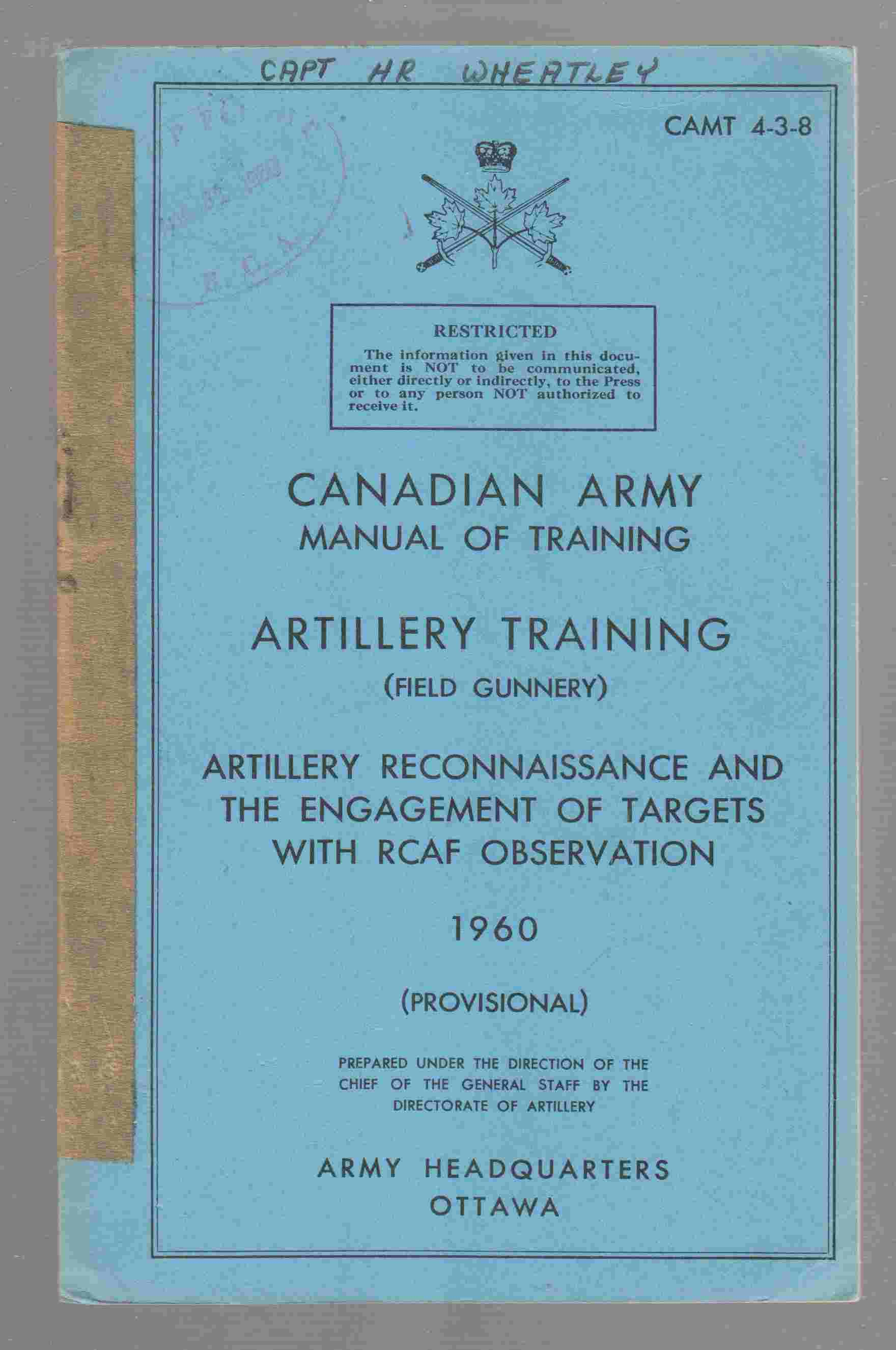 Image for Artillery Training (Field Gunnery) : Artillery Reconnaissance and the Engagement of Targets with RCAF Observation CAMT 4-3-8