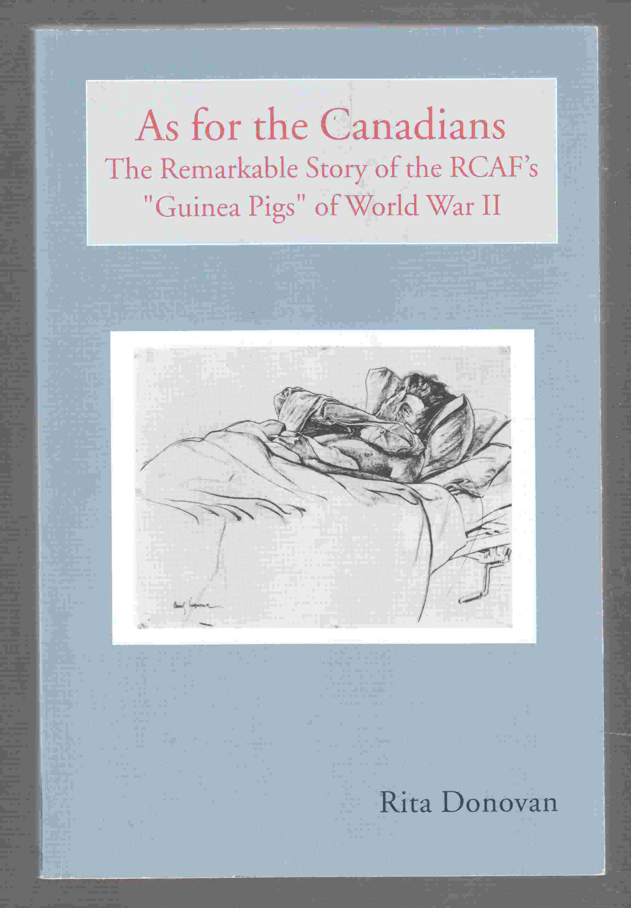 Image for As for the Canadians The Remarkable Story of the RCAF's Guinea Pigs of World War II