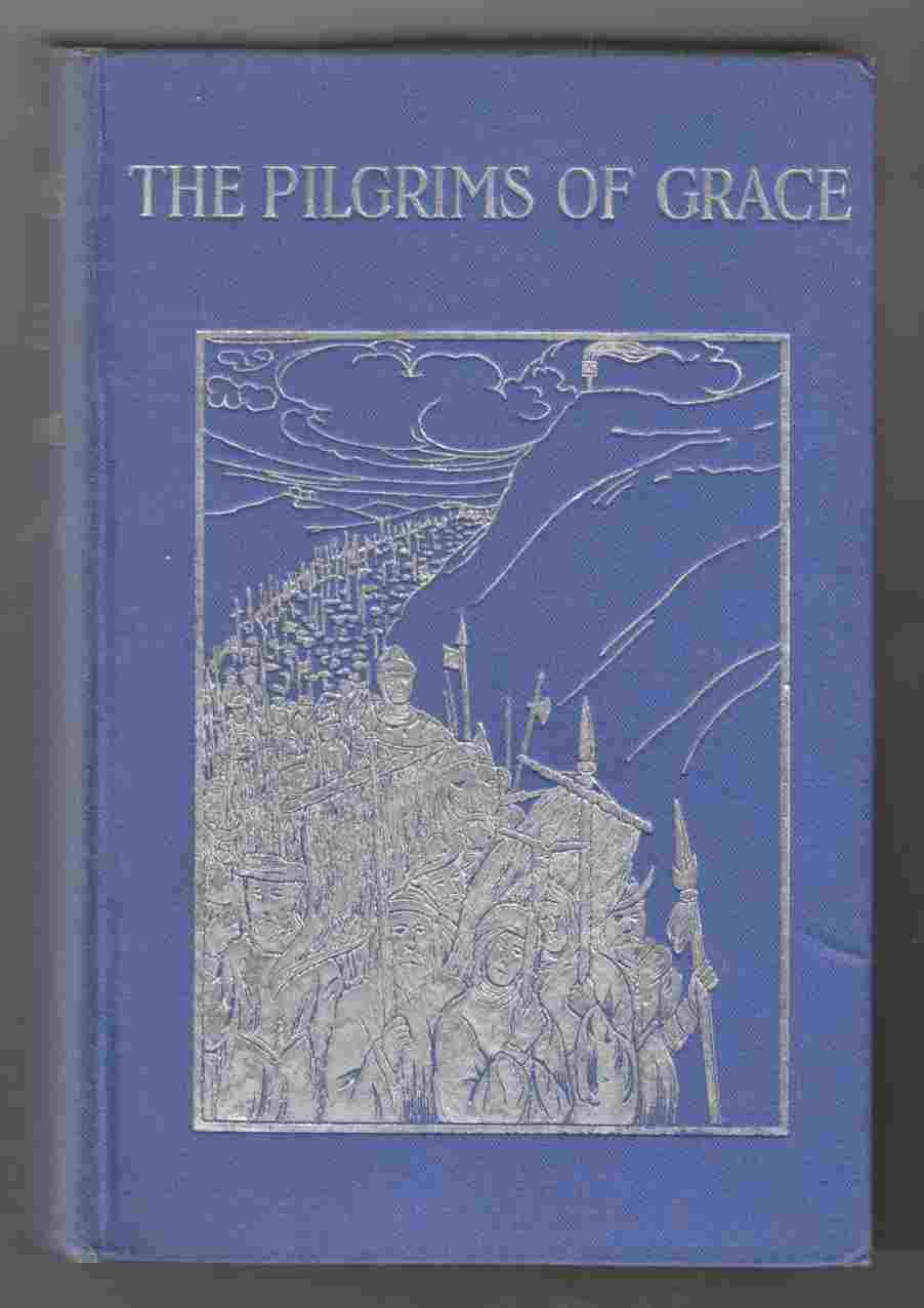 Image for The Pilgrims of Grace: A Tale of Yorkshire in the Time of Henry VIII