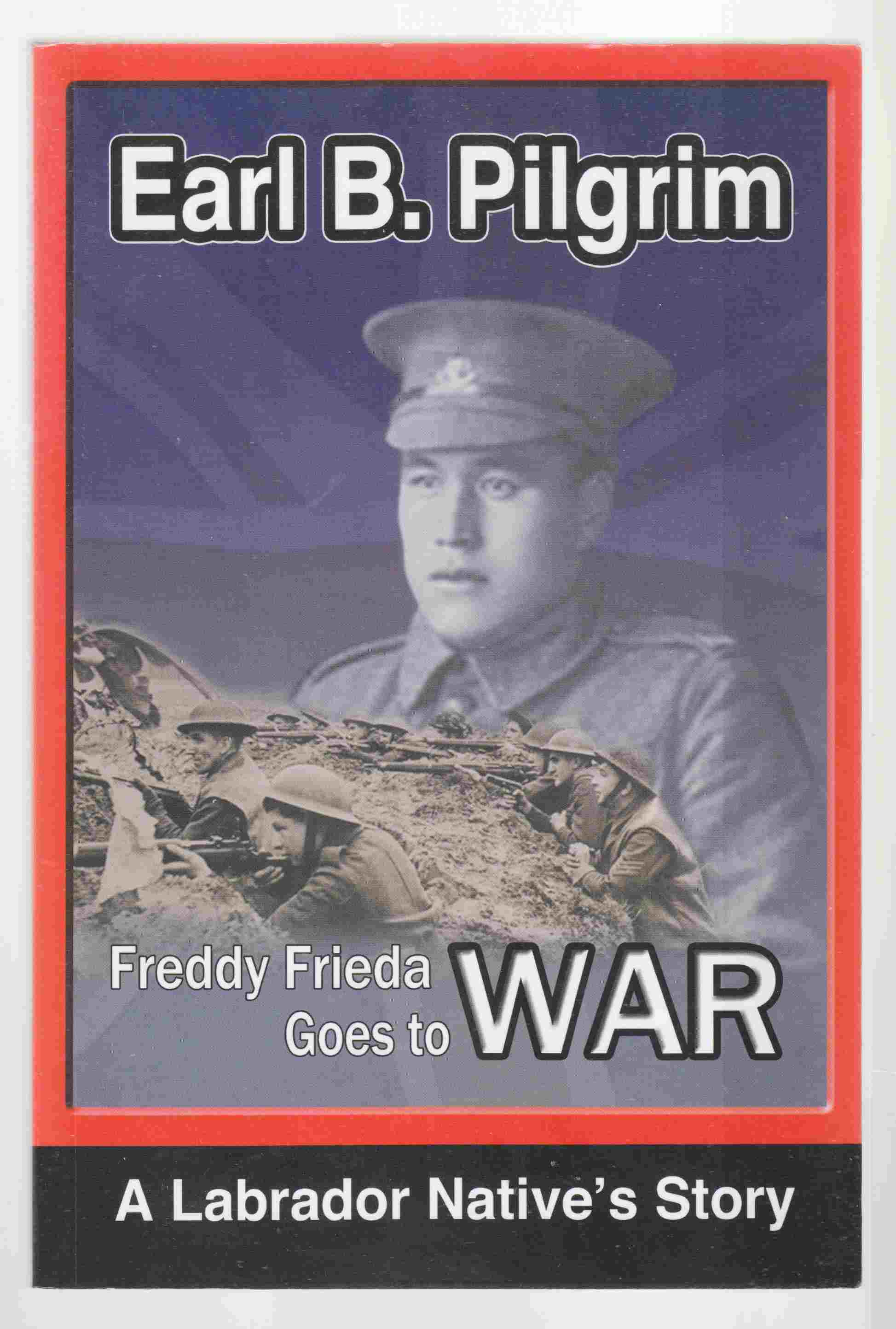 Image for Freddy Freida Goes to War A Labrador Native's Story