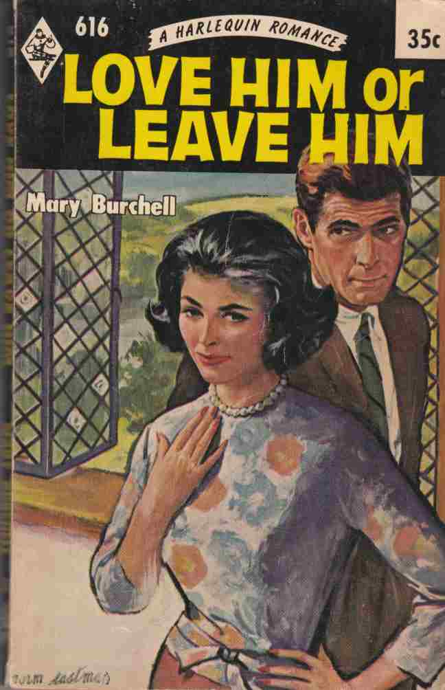 Image for Love Him or Leave Him (Harlequin No. 616)