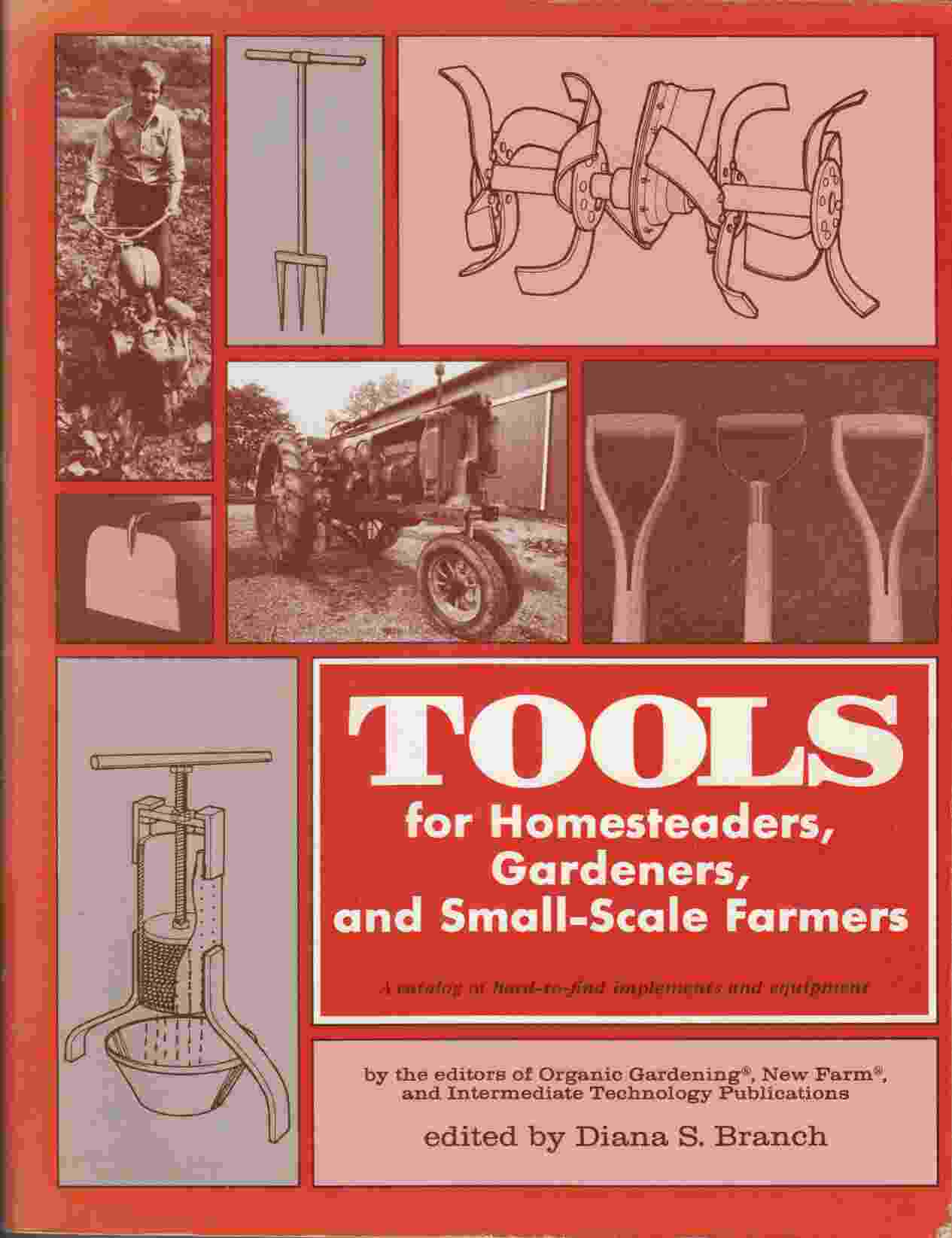 Image for Tools for Homesteaders, Gardeners, and Small-Scale Farmers: A Catalog of Hard-To-Find Implements and Equipment