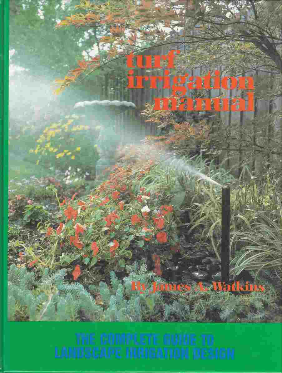 Image for Turf Irrigation Manual The Complete Guide to Landscape Irrigation Design