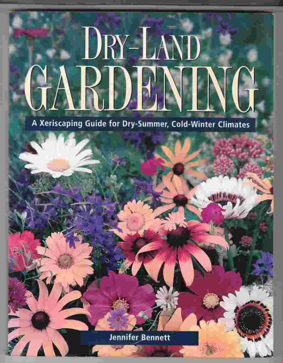 Image for Dry-Land Gardening A Xeriscaping Guide for Dry-Summer, Cold-Winter Climates