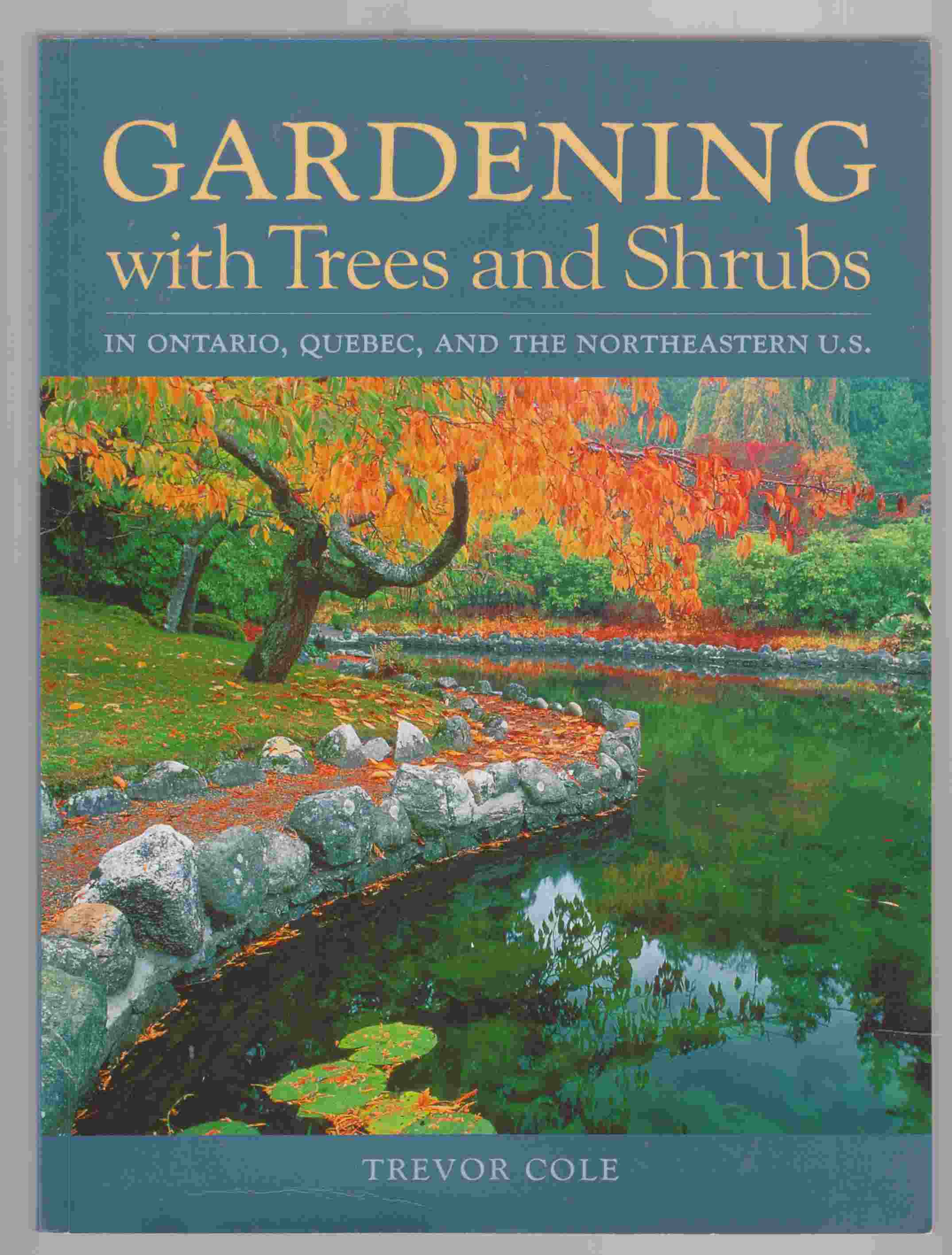 Image for Gardening with Trees and Shrubs in Ontario, Quebec, and the Northeastern United States