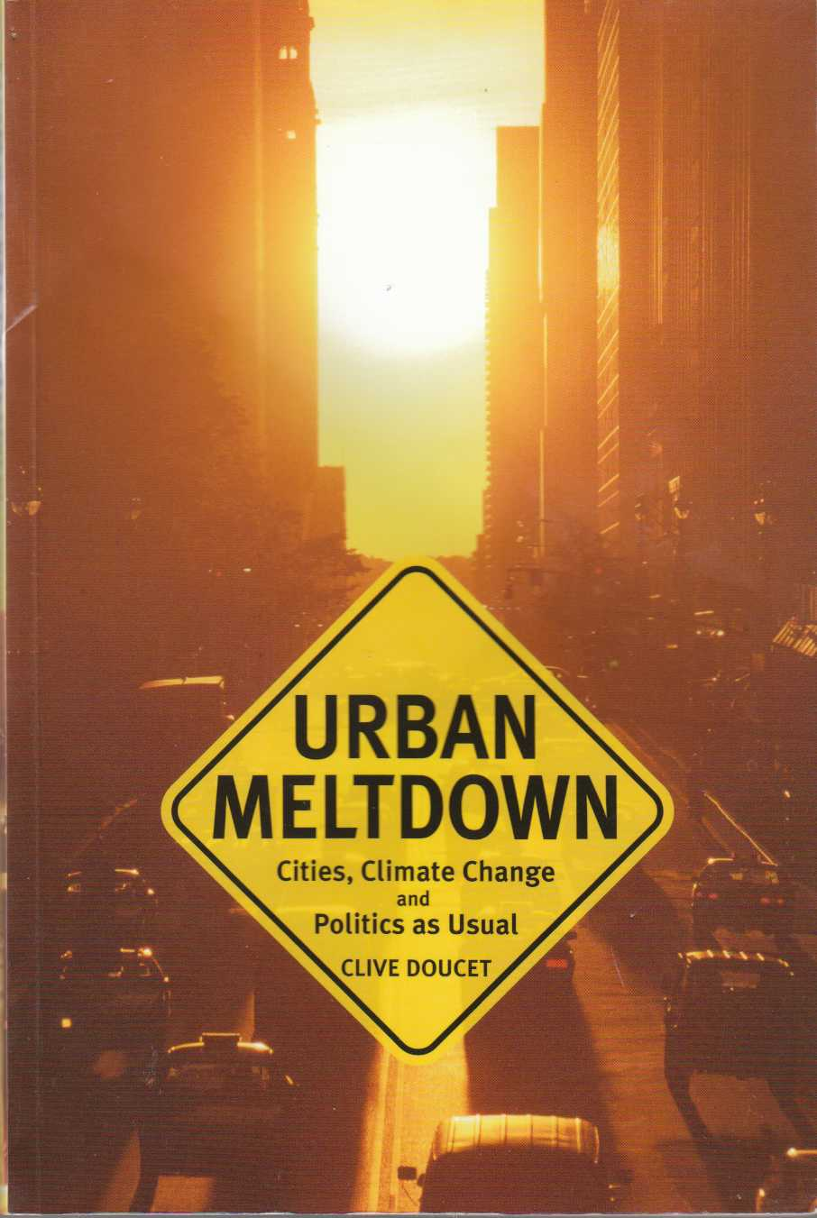 Image for Urban Meltdown Cities, Climate Change and Politics As Usual