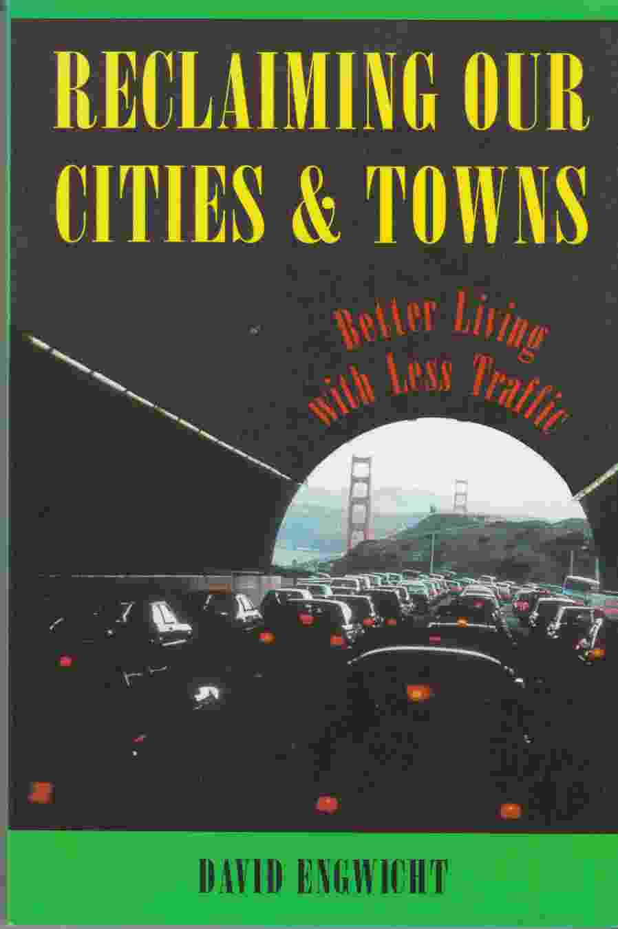 Image for Reclaiming Our Cities and Towns:  Better Living with Less Traffic