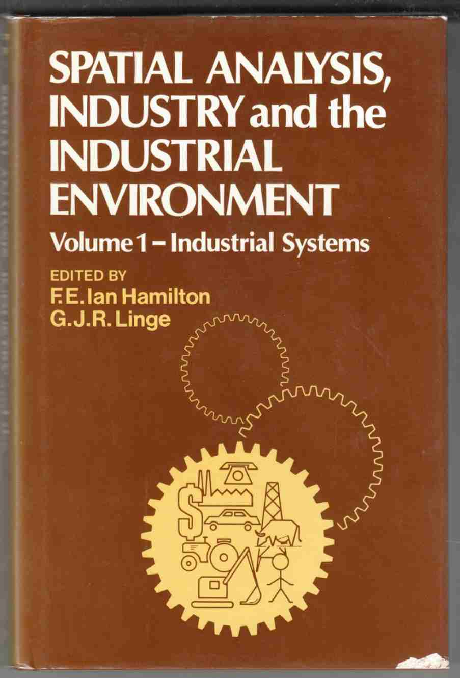 Image for Spatial Analysis, Industry and the Industrial Environment Volume 1 - Industrial Systems