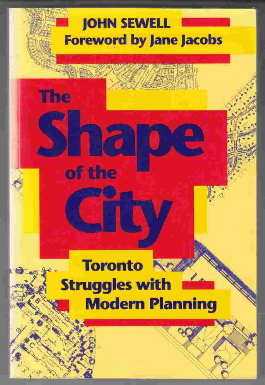 Image for The Shape of the City Toronto Struggles with Modern Planning