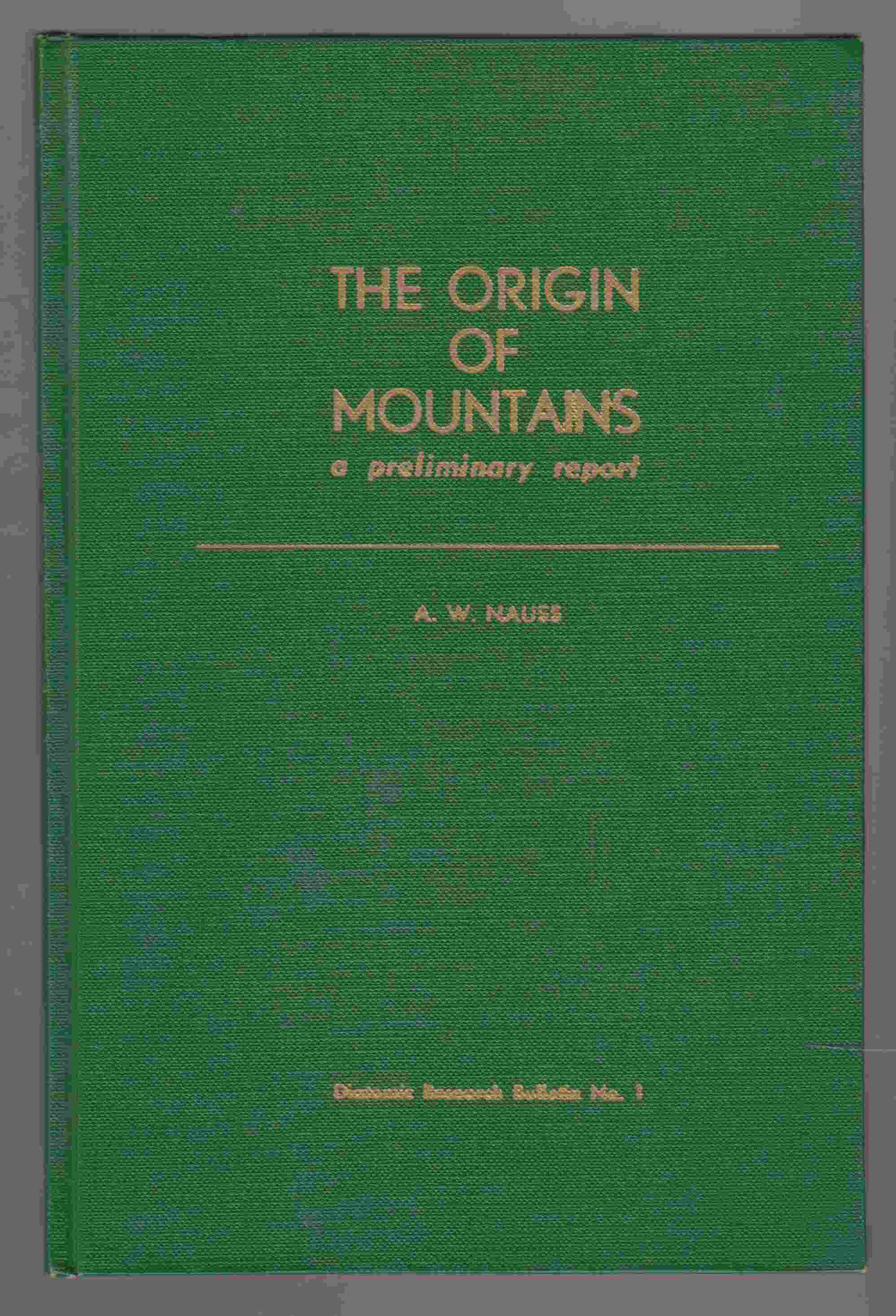 Image for The Origin of Mountains A Preliminary Report