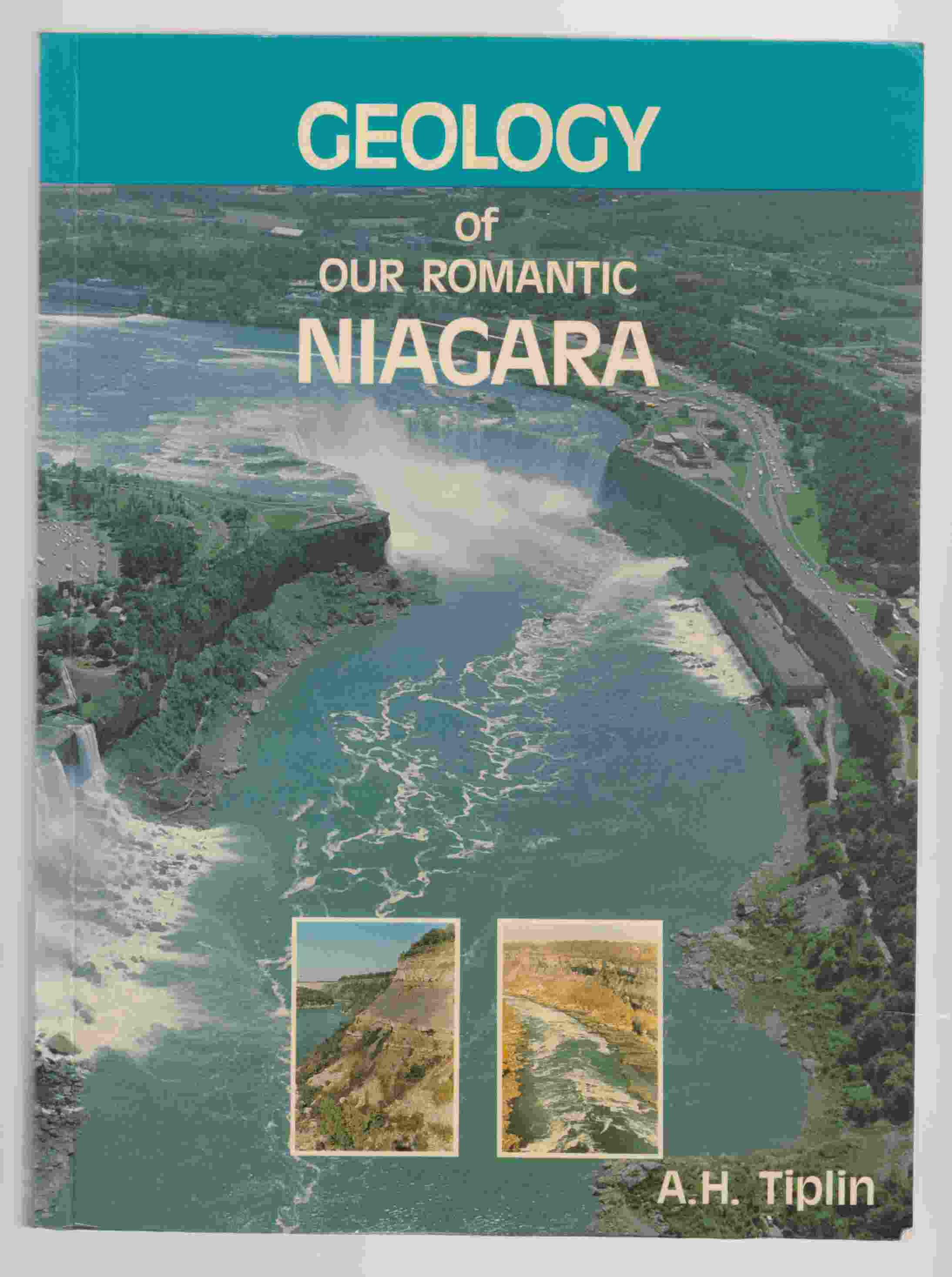 Image for Geology of Our Romantic Niagara A Geological History of the River and the Falls
