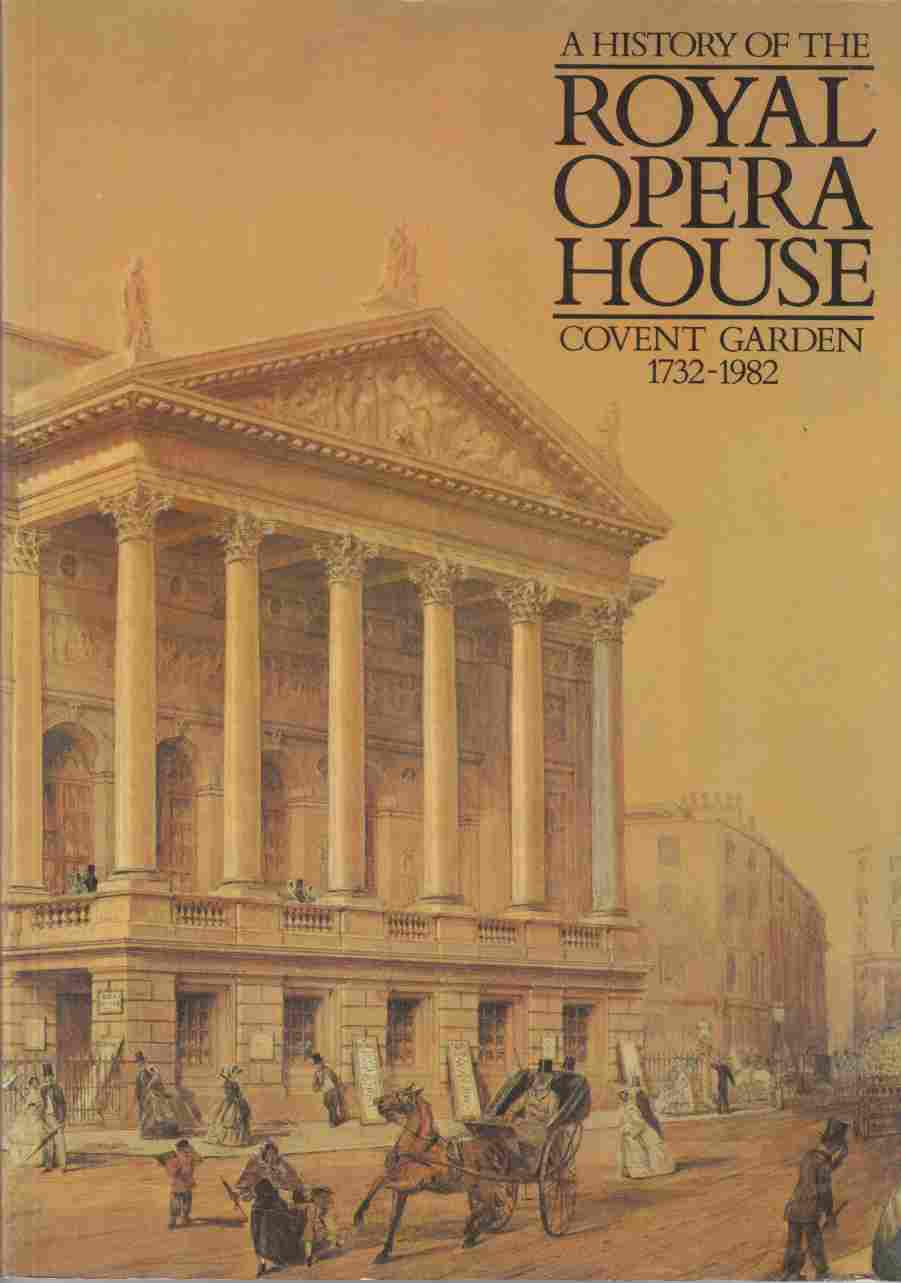 Image for History of the Royal Opera House,Covent Garden,1732-1982