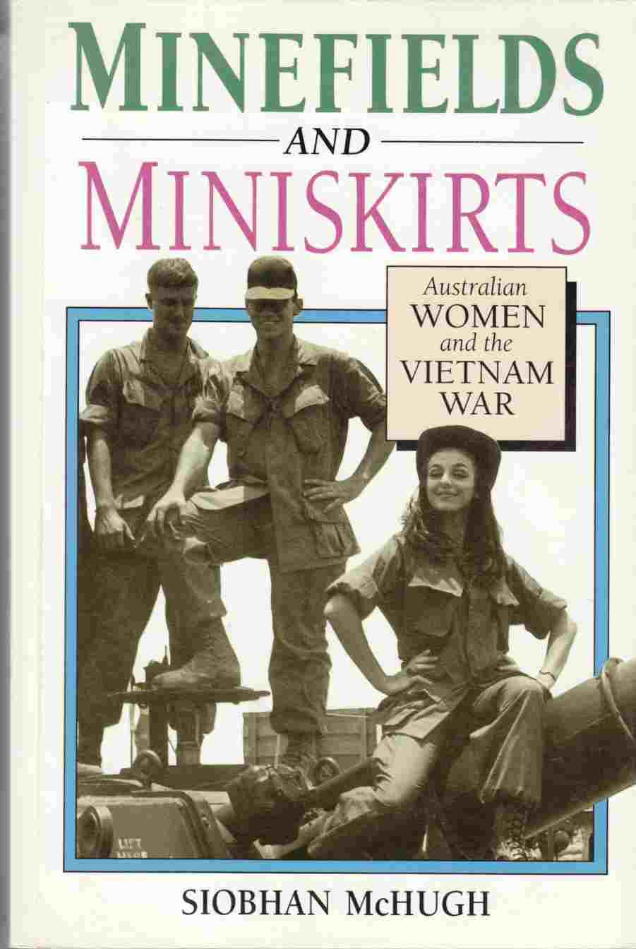 Image for Minefileds and Miniskirts: Australian Women and the Vietnam War