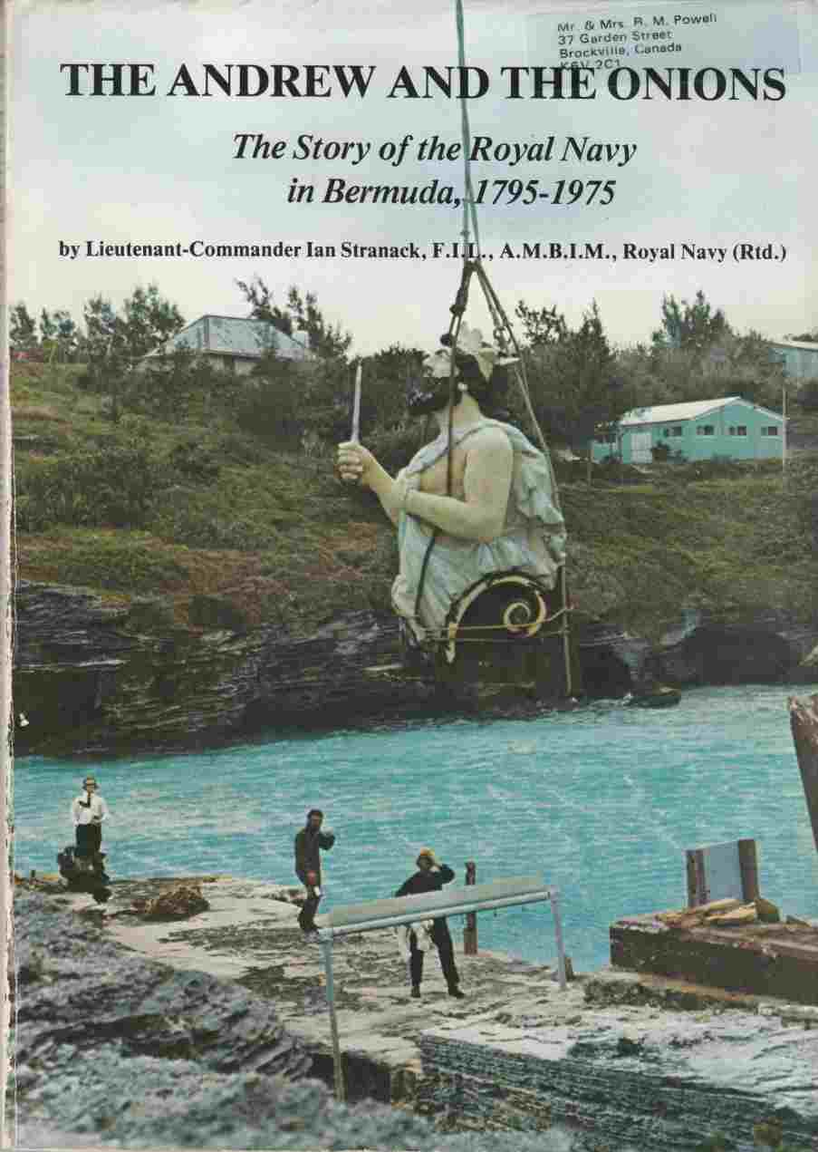 Image for The Andrew and the Onion: The Story of the Royal Navy in Bermuda, 1795-1975